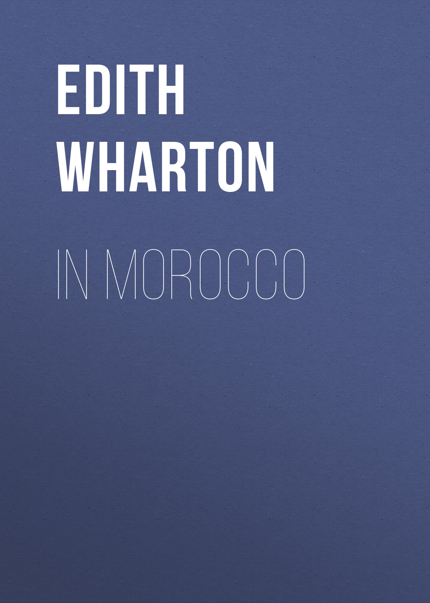 Edith Wharton In Morocco конструктор waveplay fun and education 42 элемента 79 b