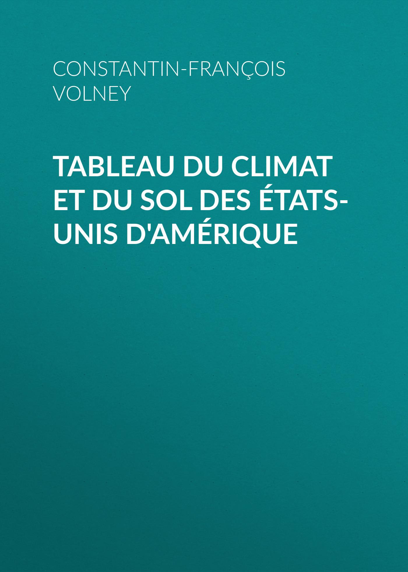 Constantin-François Volney Tableau du climat et du sol des États-Unis d'Amérique unis юнис высокоскоростной сканер