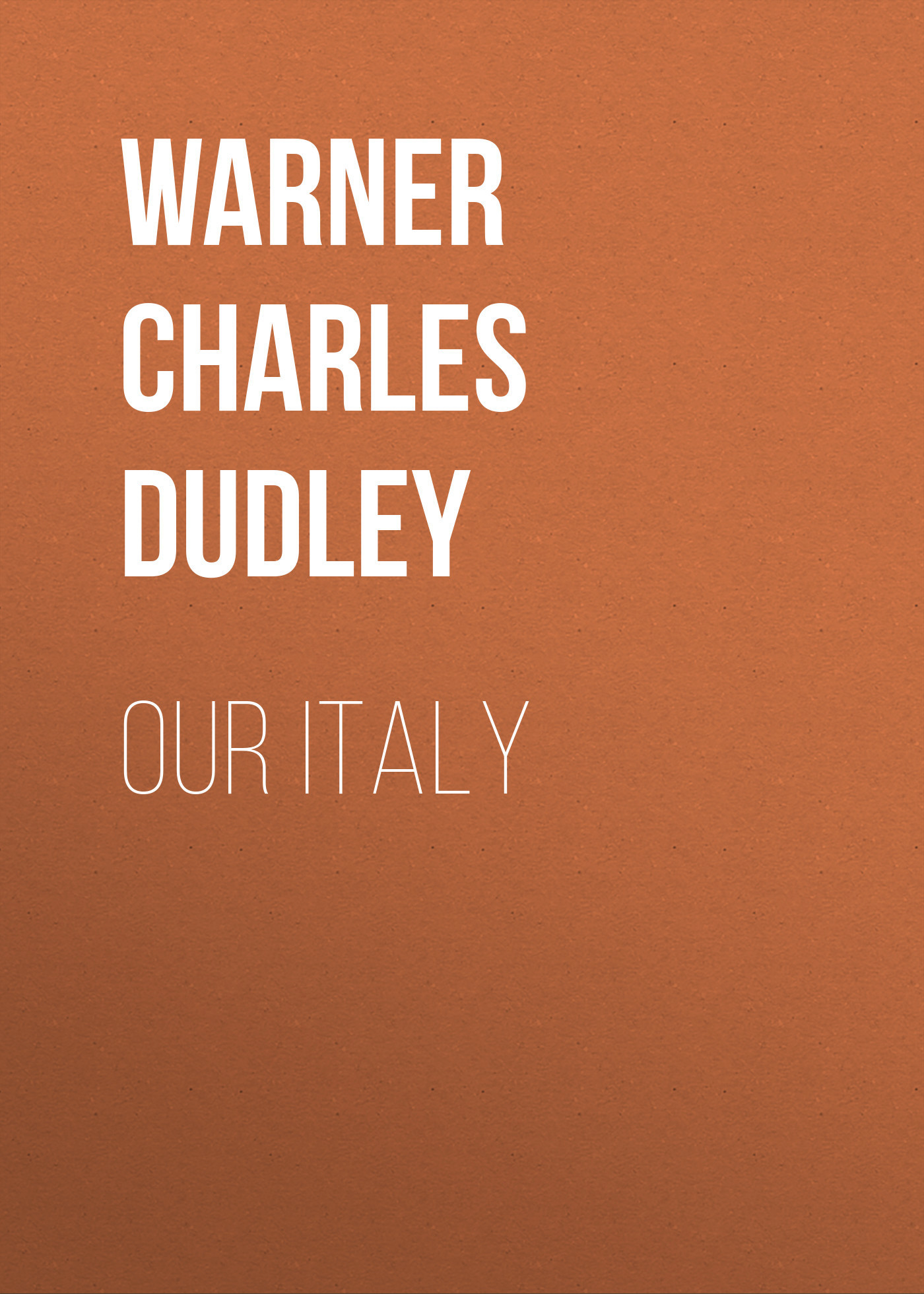 Warner Charles Dudley Our Italy warner charles dudley in the levant