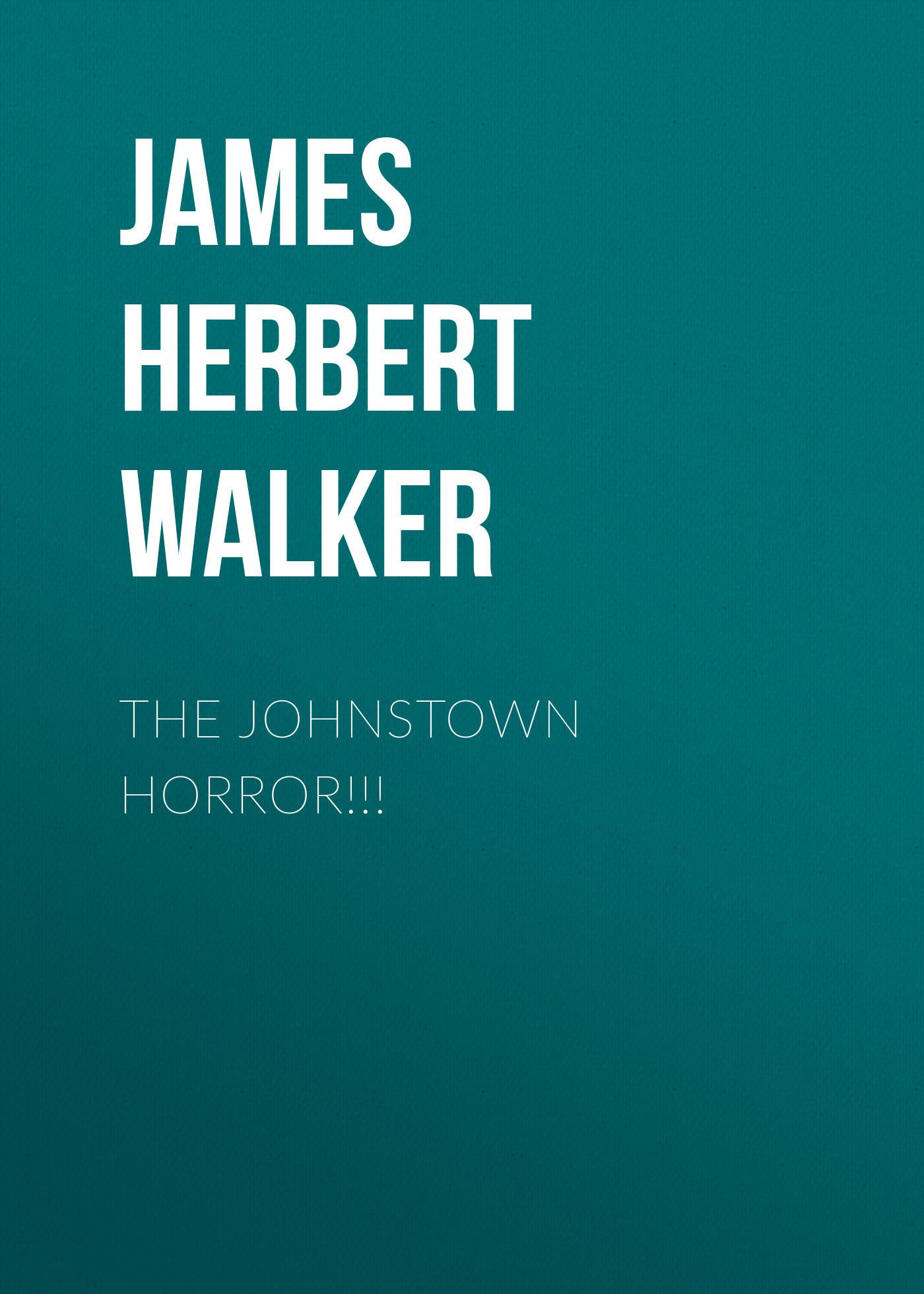 James Herbert Walker The Johnstown Horror!!! the rift walker