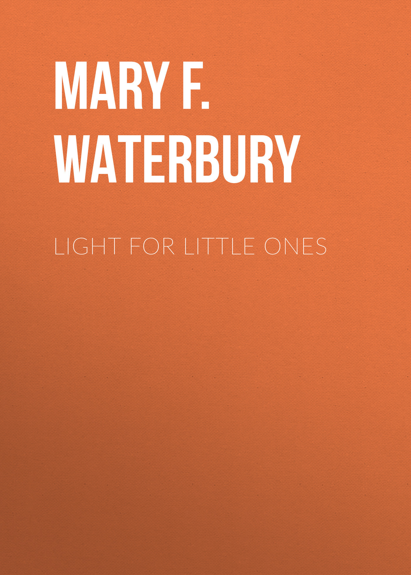 Mary F. Waterbury Light for Little Ones