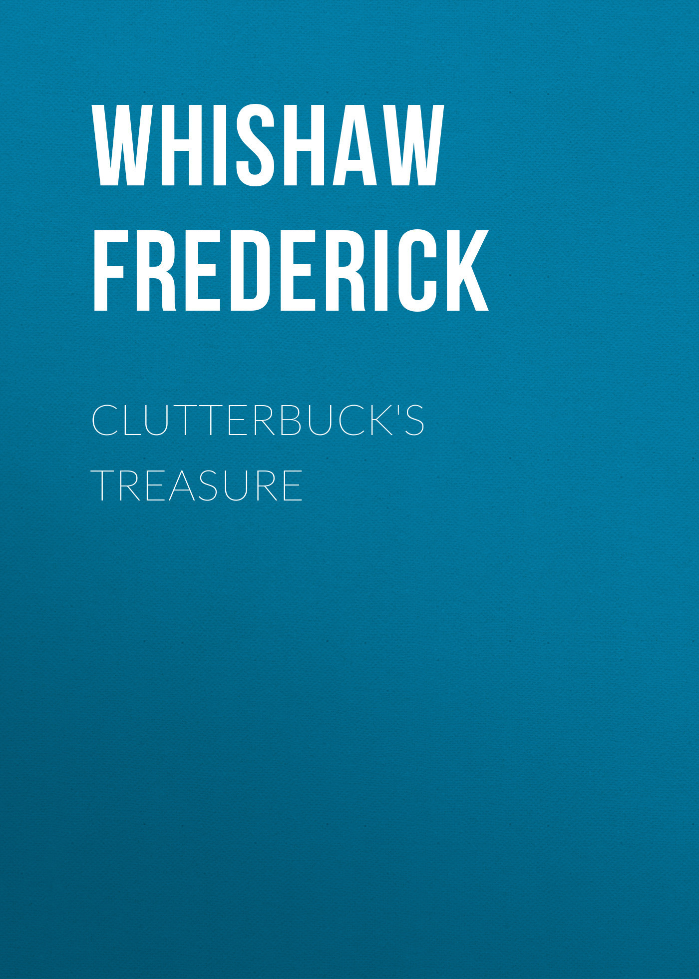Whishaw Frederick Clutterbuck's Treasure frederick step 3