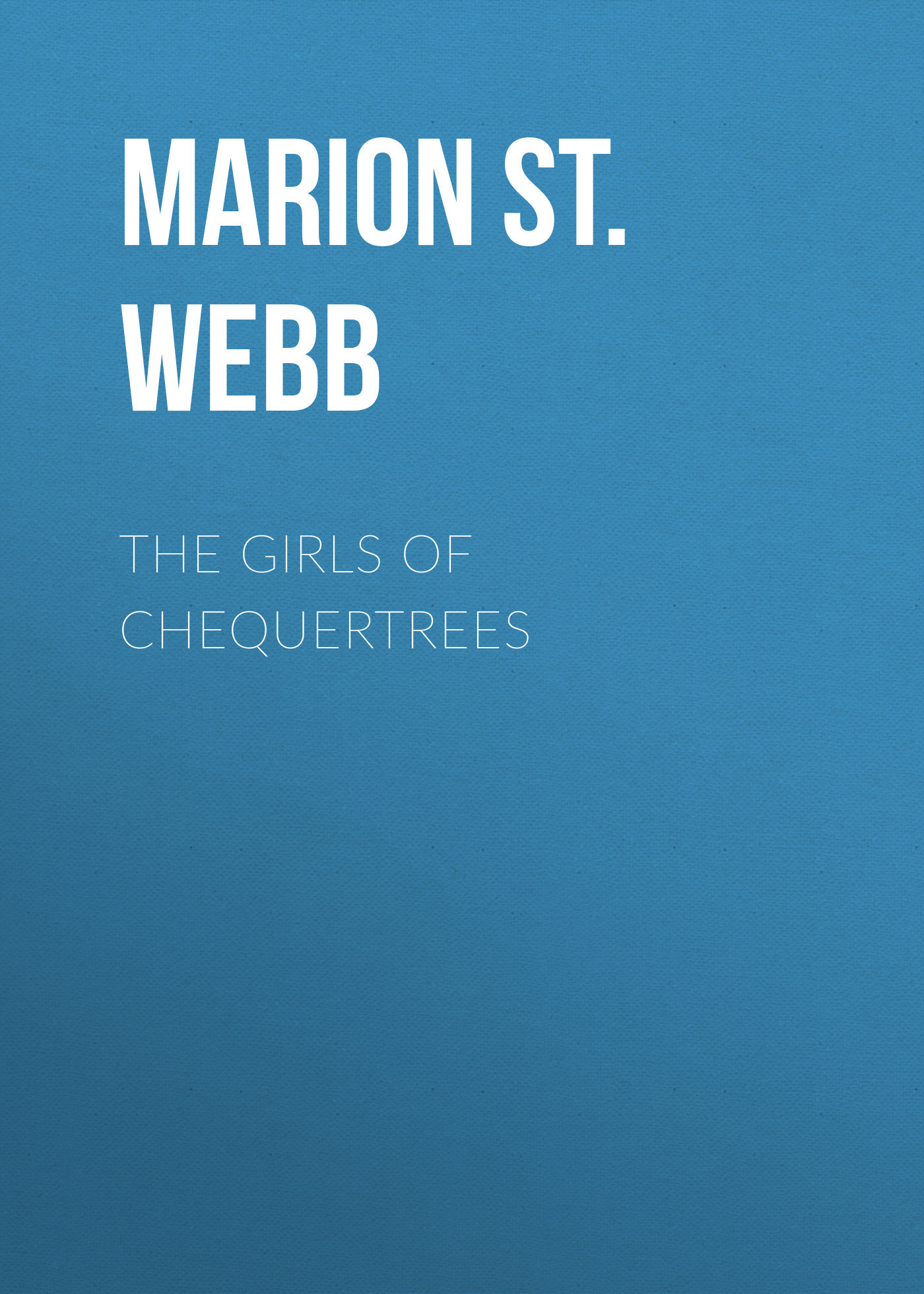Marion St. John Webb The Girls of Chequertrees walker marion f abc of stroke