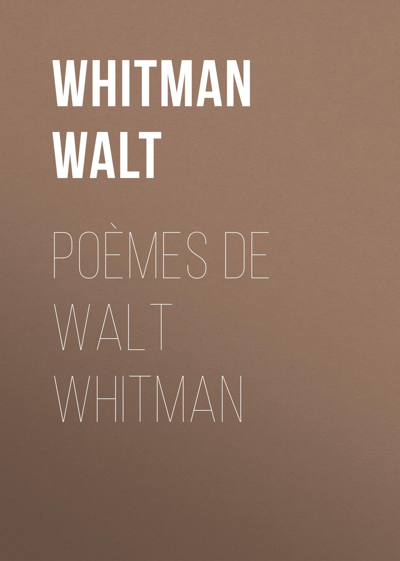 Уолт Уитмен Poèmes de Walt Whitman unlaunch d voices an evening with walt whitman