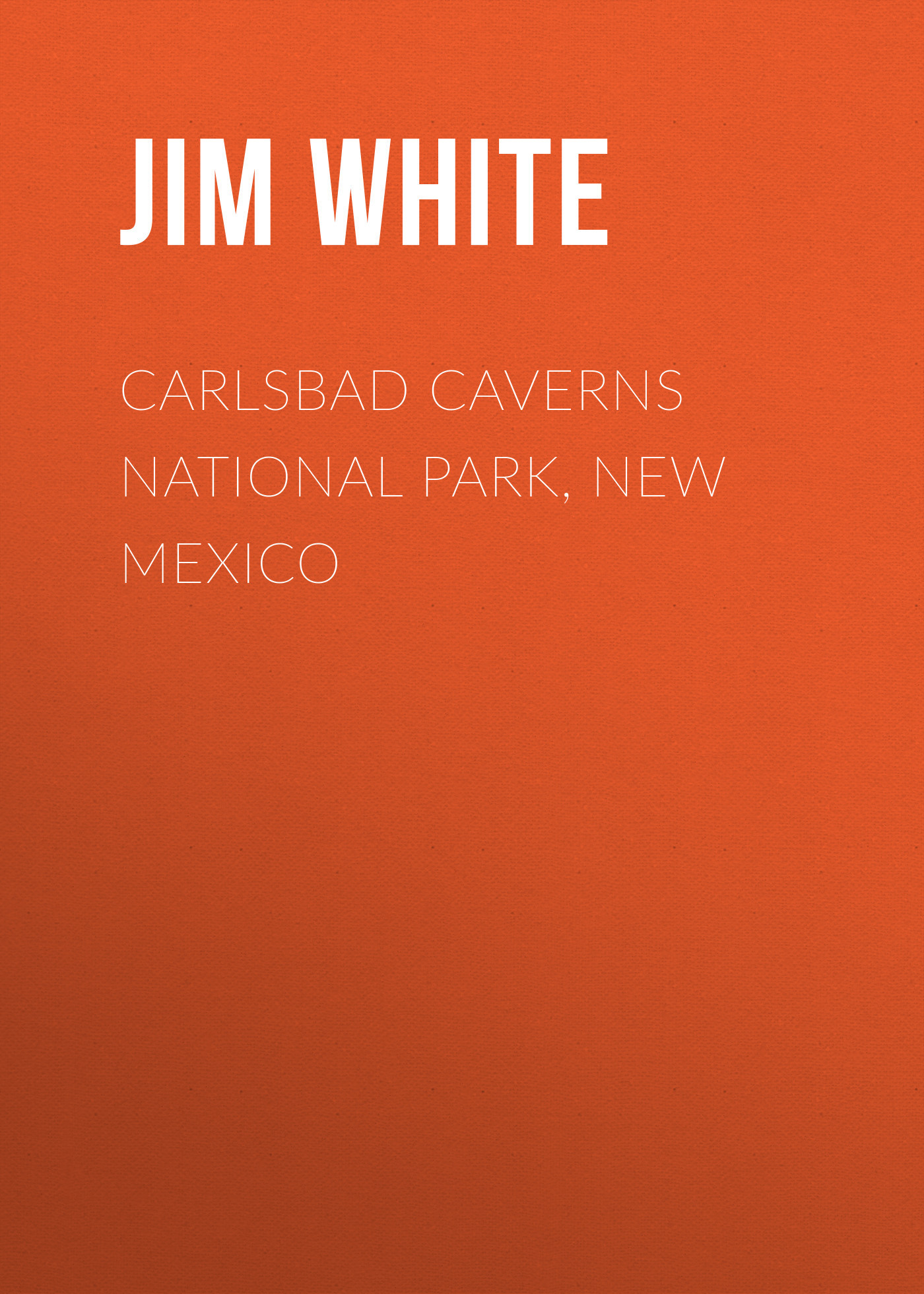 Jim White Carlsbad Caverns National Park, New Mexico