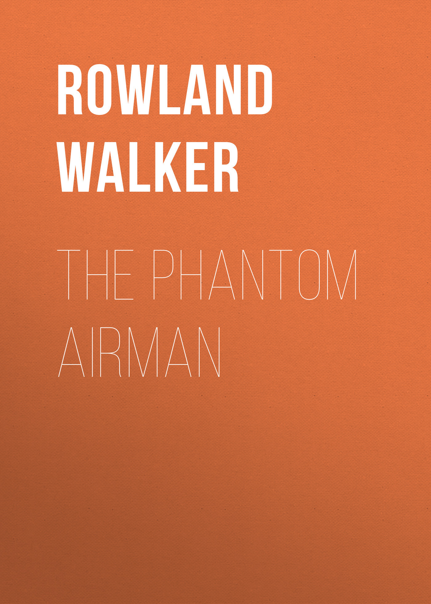 Rowland Walker The Phantom Airman the rift walker