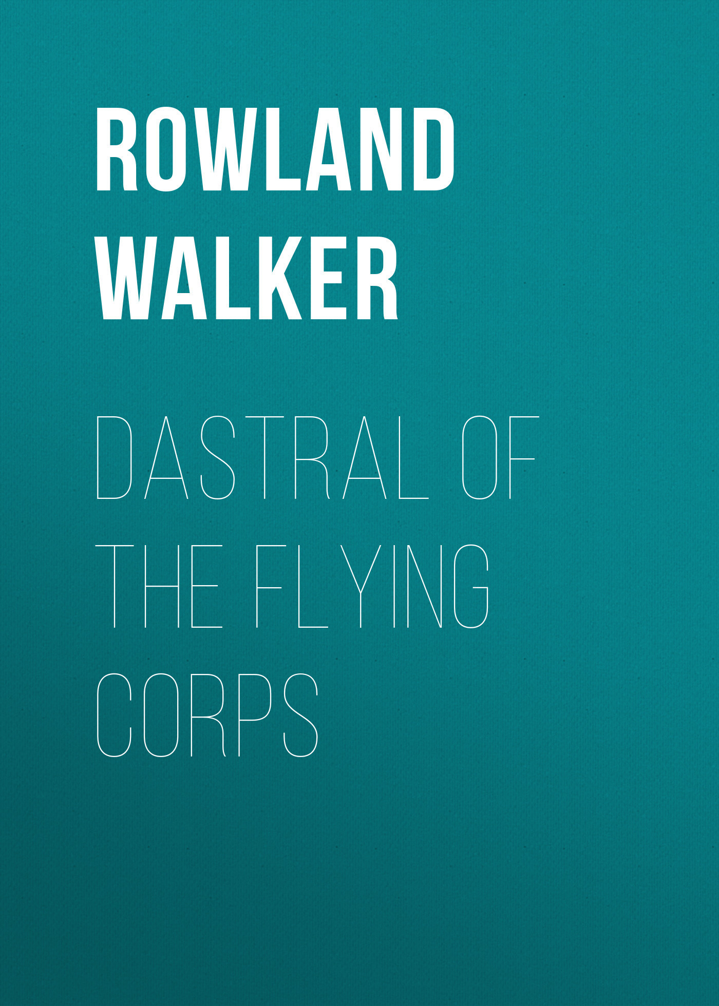 Rowland Walker Dastral of the Flying Corps потолочный вентилятор collar of the royal lw103 led