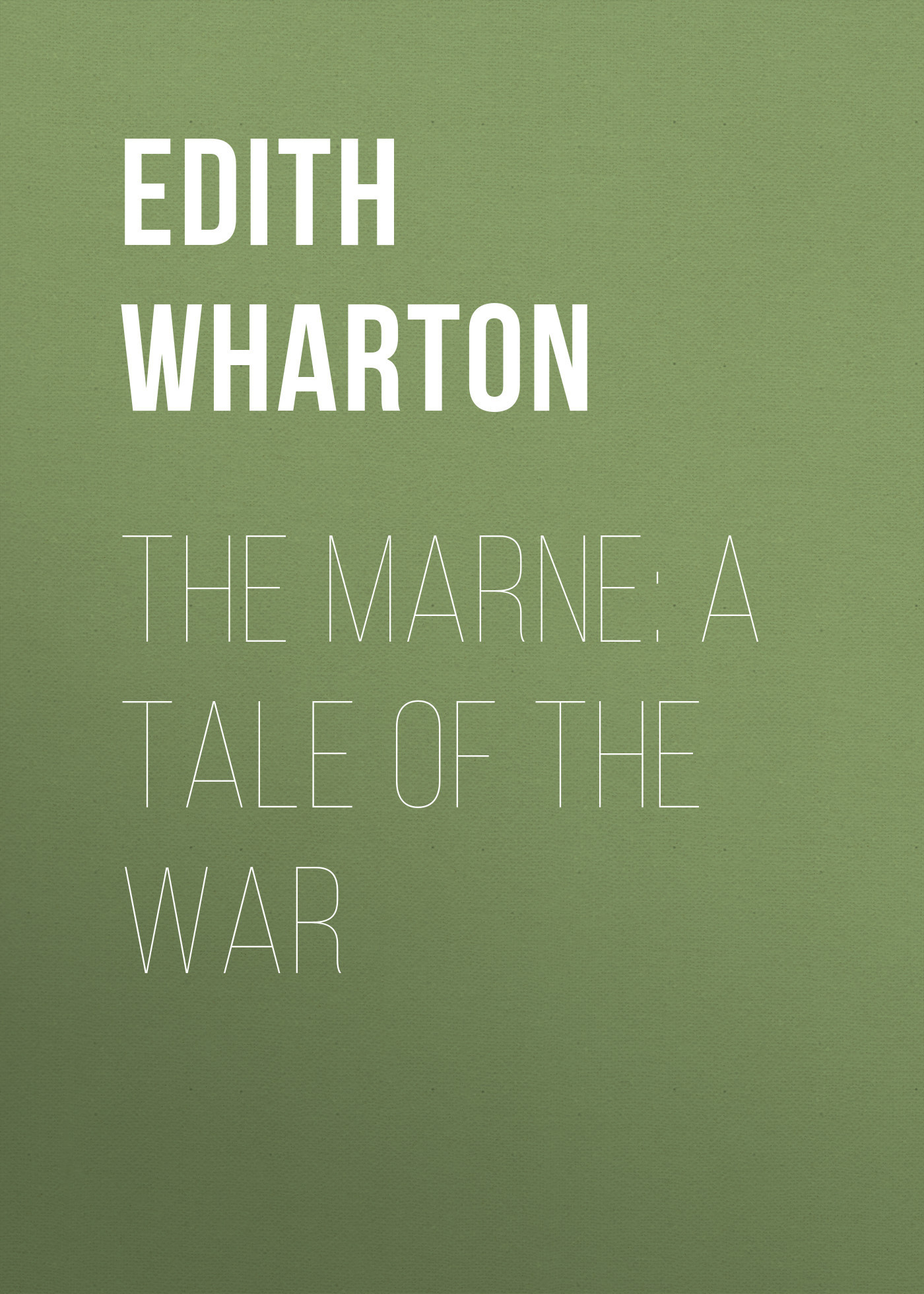 Edith Wharton The Marne: A Tale of the War велосипед bulls nandi street 27 5 2016