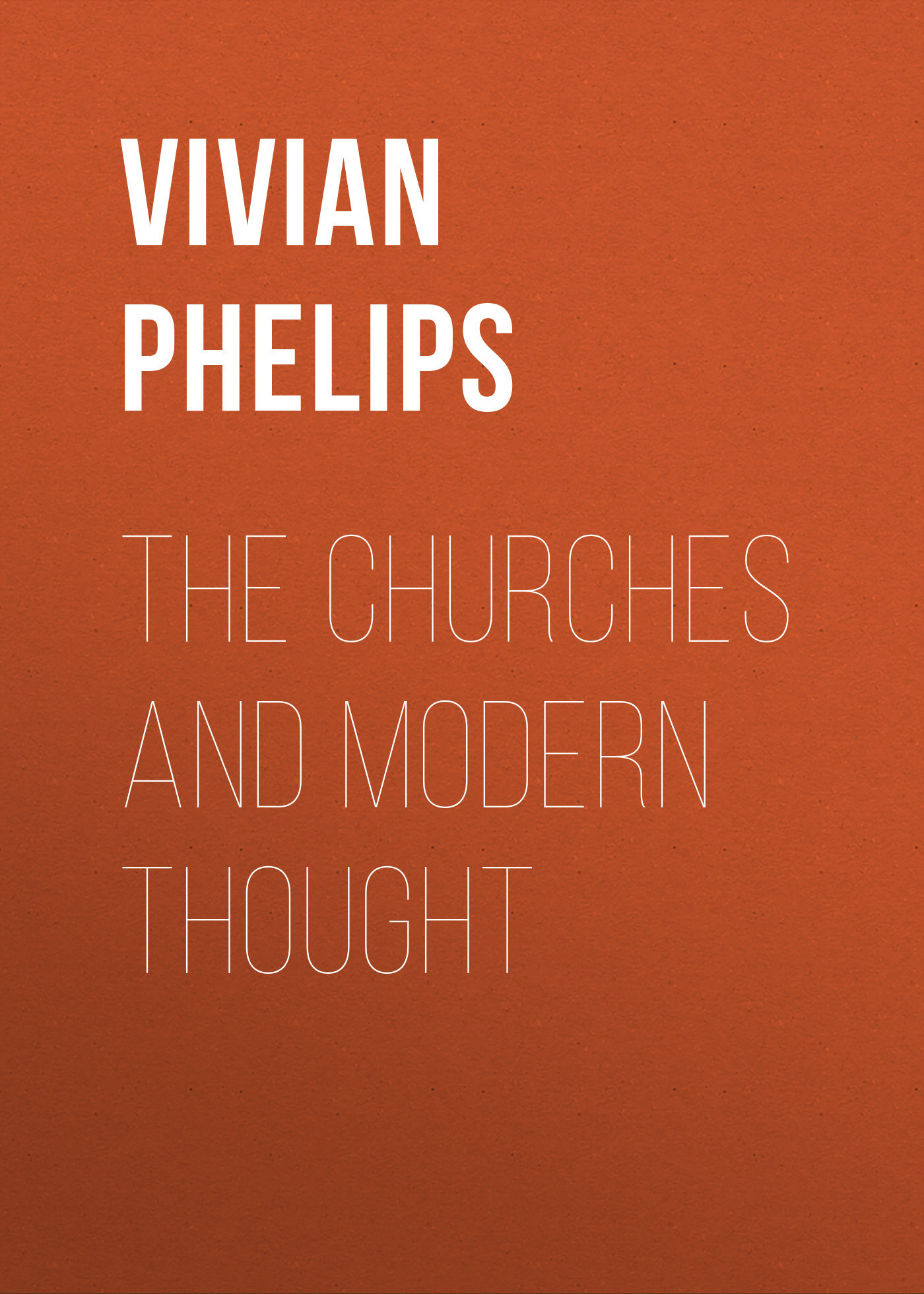 Vivian Phelips The Churches and Modern Thought vivian pribram nutrition and hiv