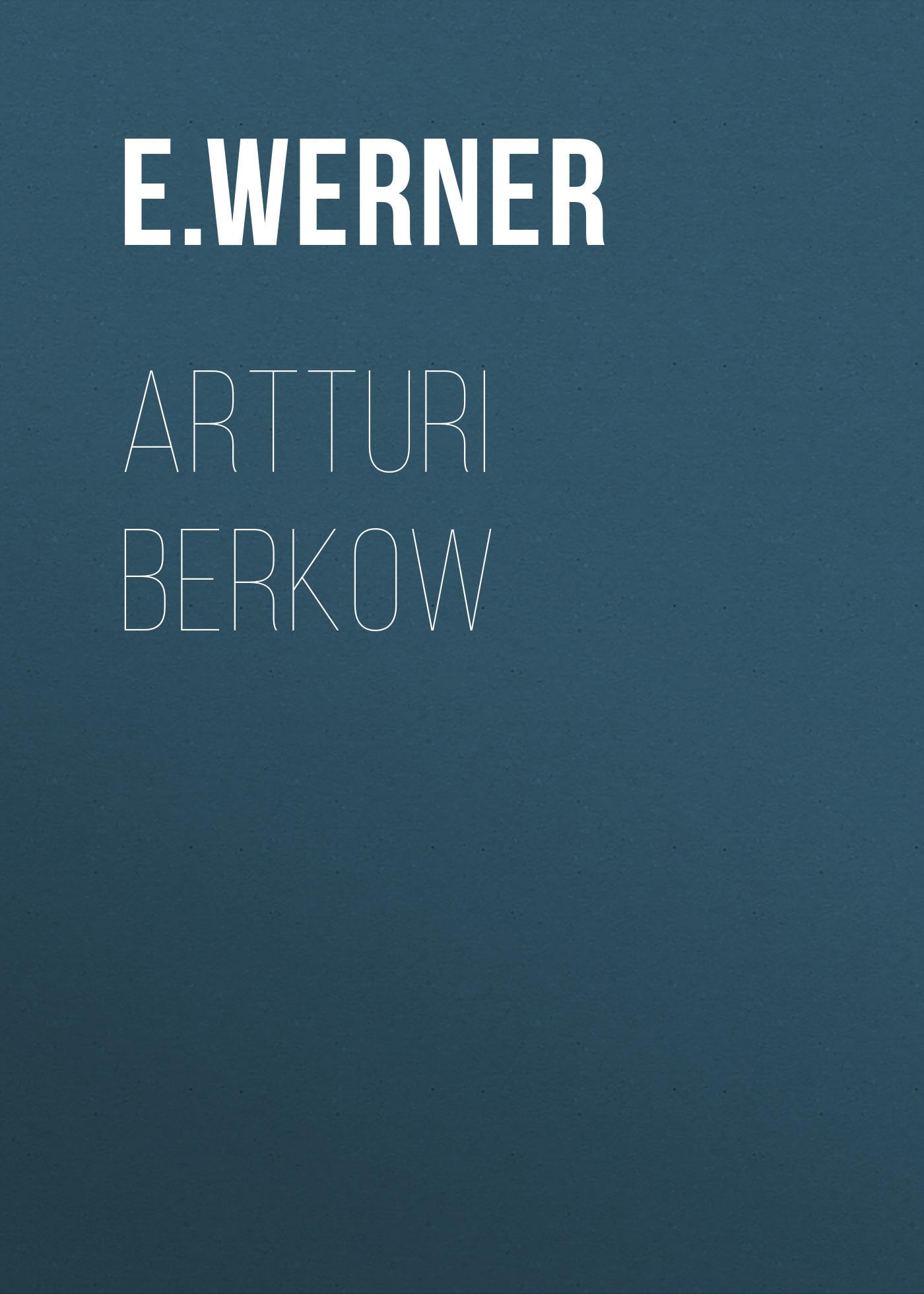 E. Werner Artturi Berkow автополироль meguiar s g 12718