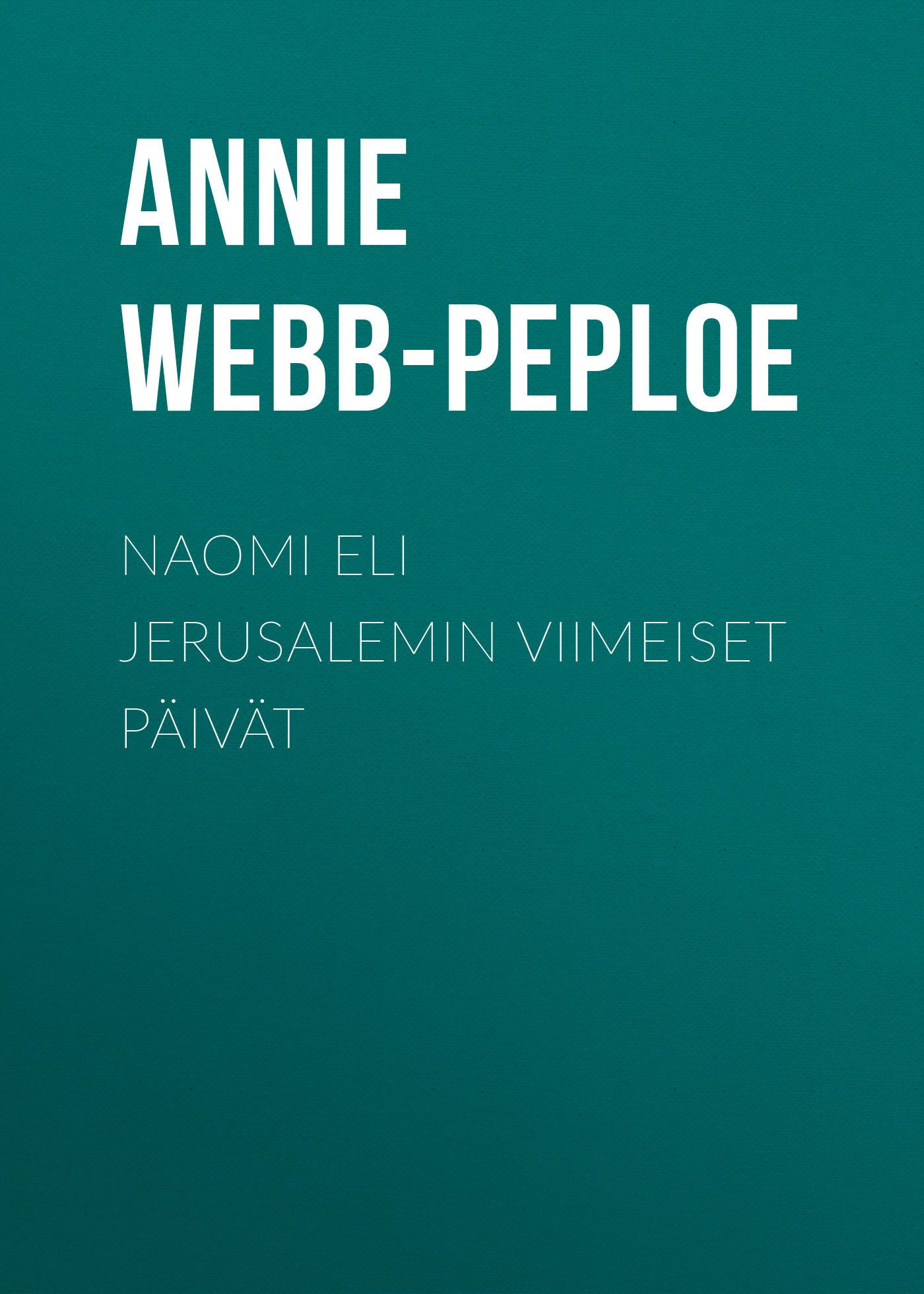Annie Webb-Peploe Naomi eli Jerusalemin viimeiset päivät lacywear b 17 eli