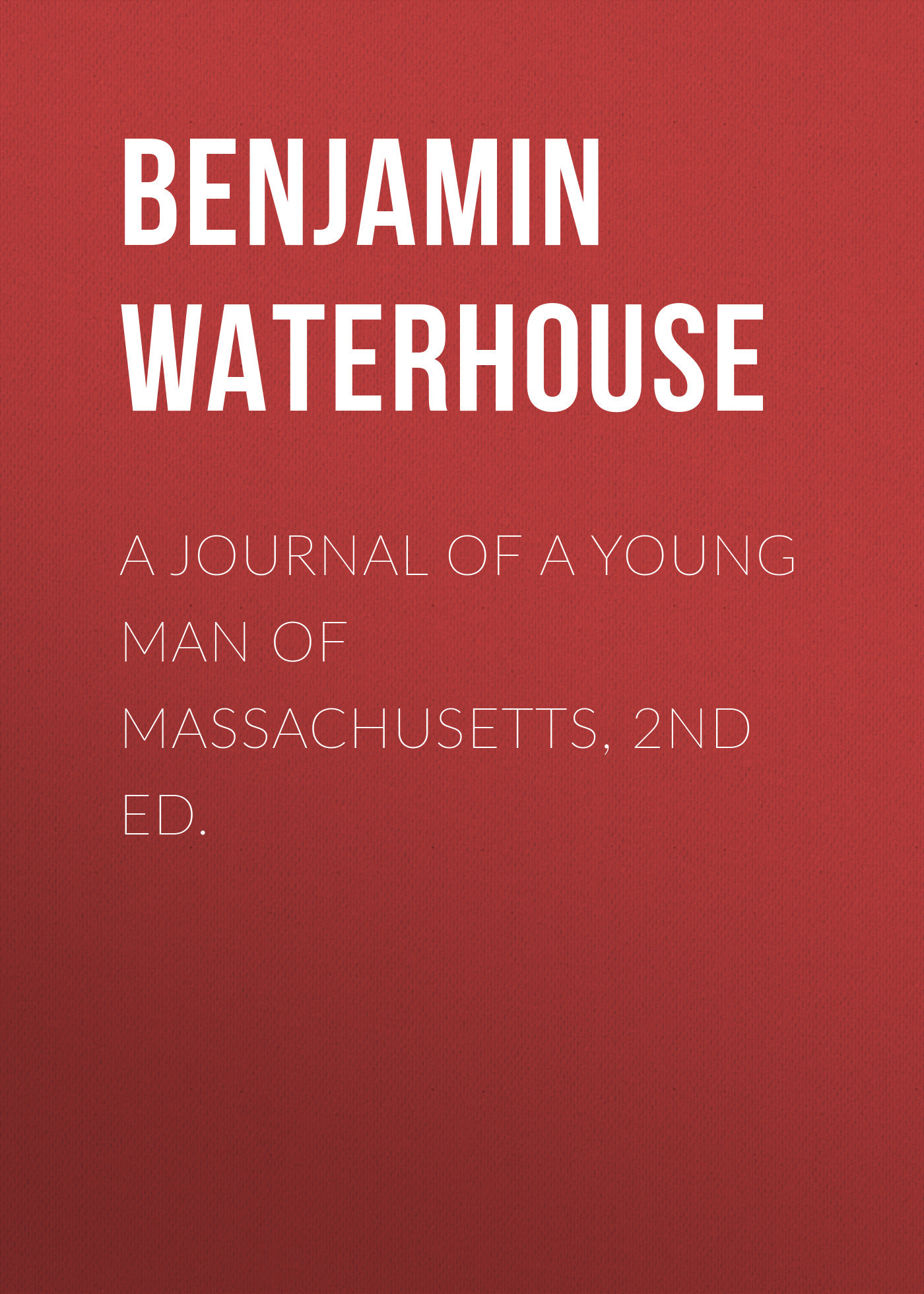 Benjamin Waterhouse A Journal of a Young Man of Massachusetts, 2nd ed. davis acoustics twx 1 шт