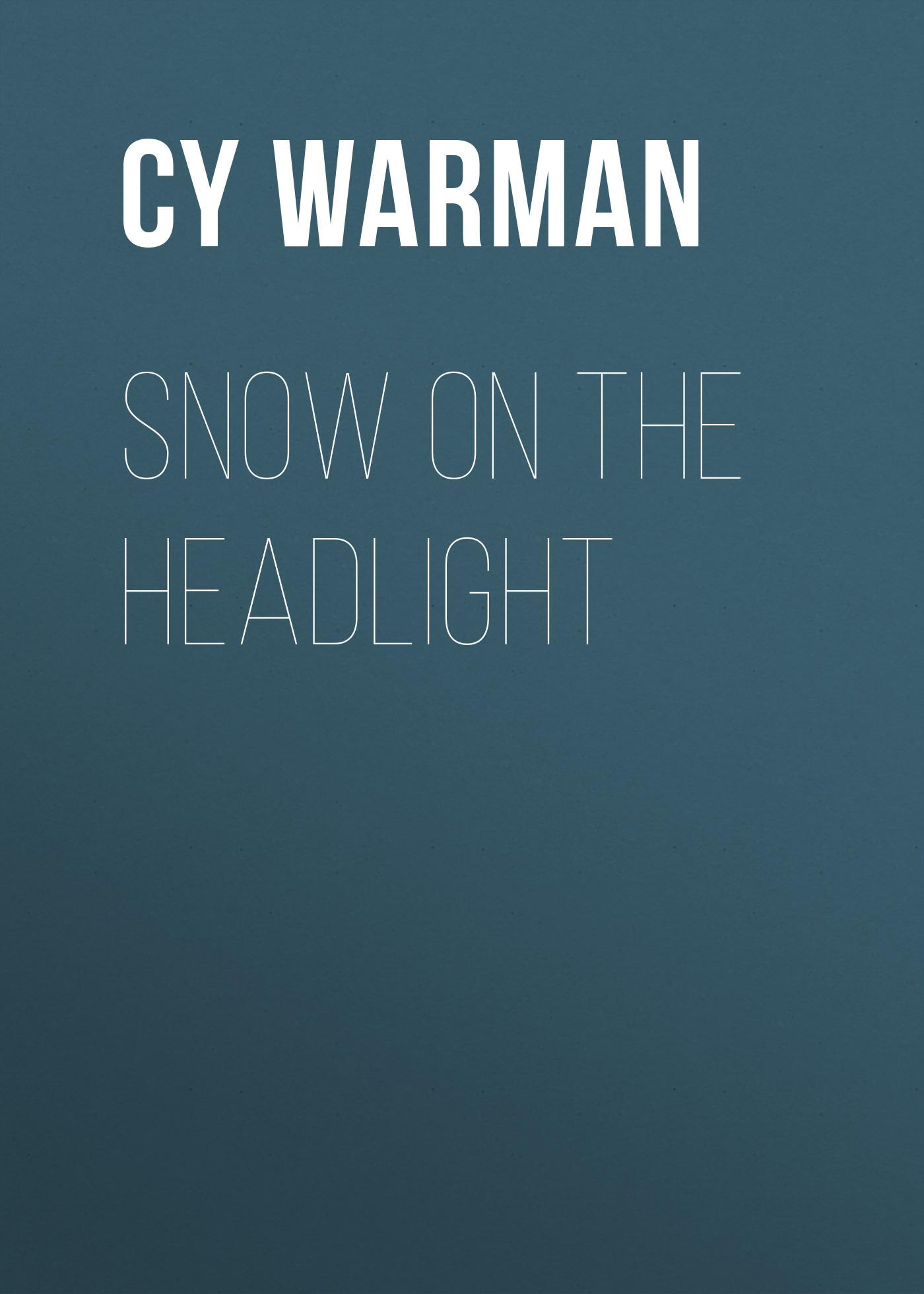 Cy Warman Snow on the Headlight