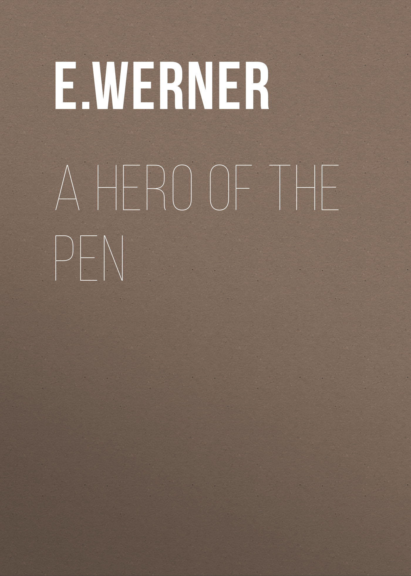 E. Werner A Hero of the Pen 100 8 mcr100 8 sot89 1a600v