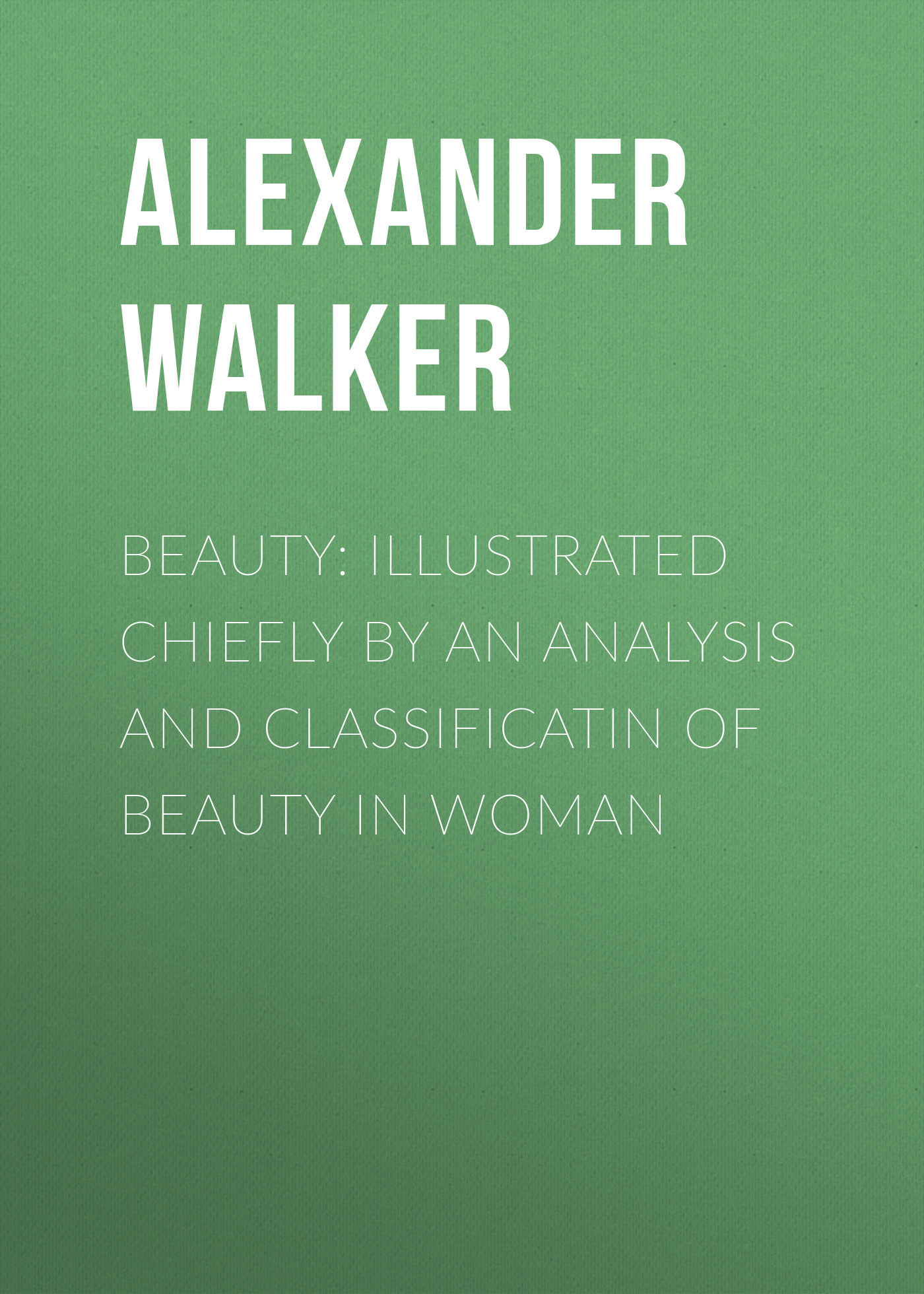 Alexander Walker Beauty: Illustrated Chiefly by an Analysis and Classificatin of Beauty in Woman analysis of hydrodynamic bearings by electrical analogy