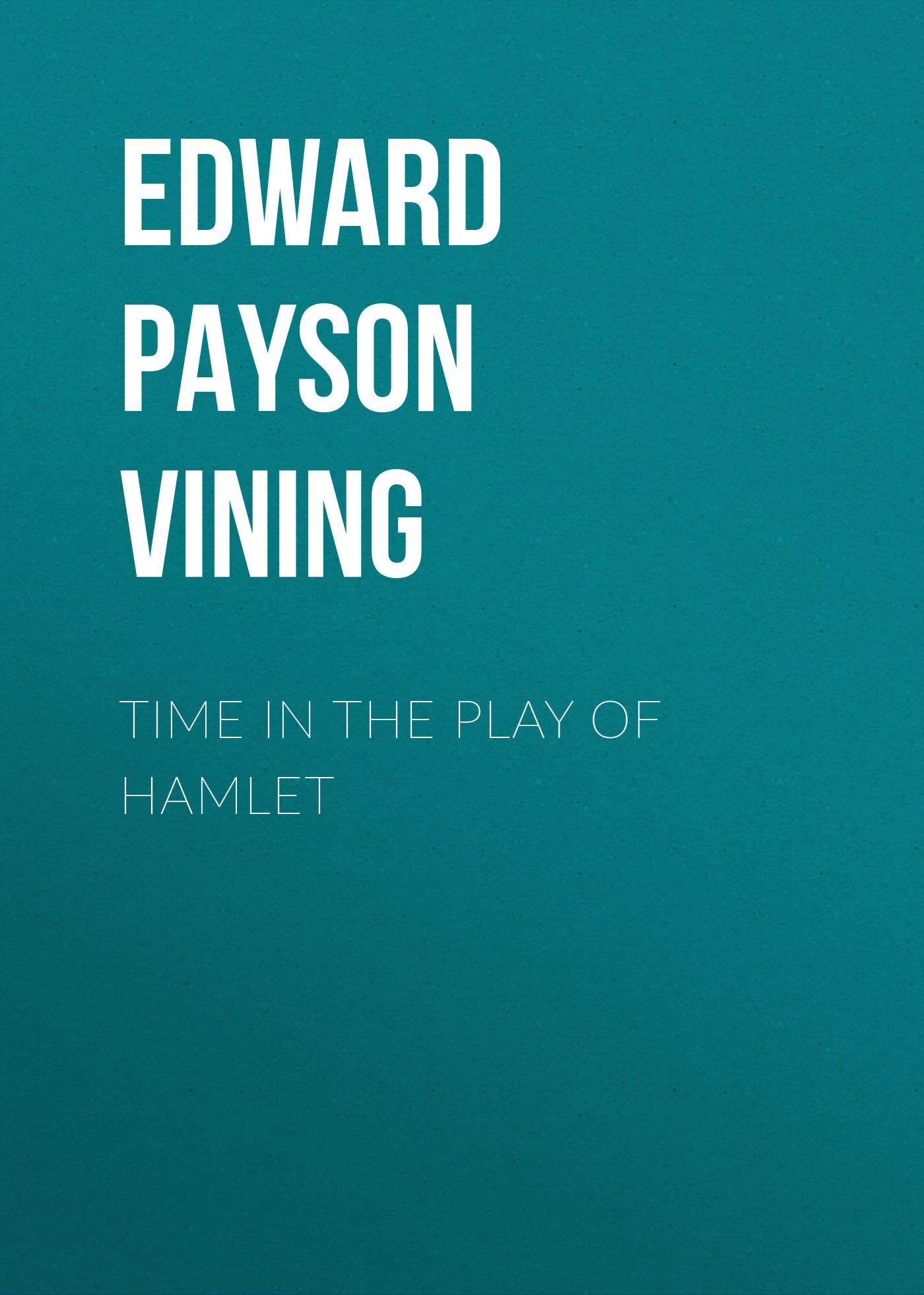 Edward Payson Vining Time in the Play of Hamlet hamlet ned r
