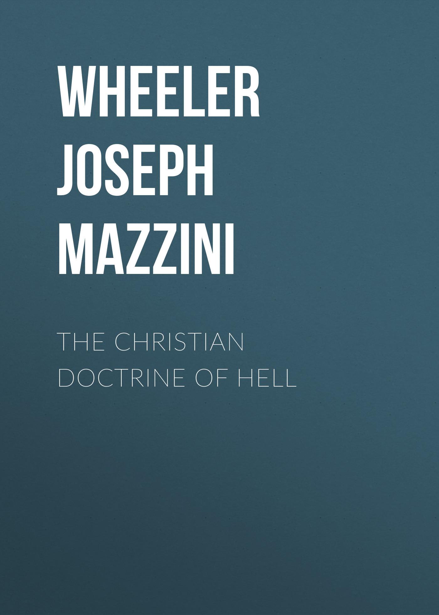 Wheeler Joseph Mazzini The Christian Doctrine of Hell bprd hell on earth v 7