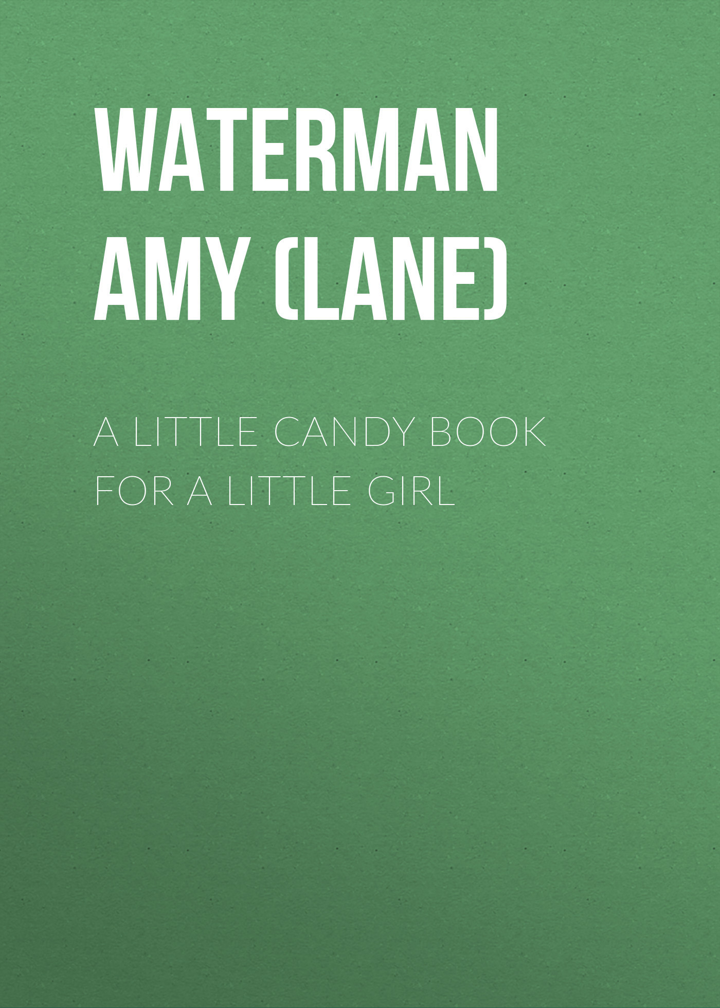 Waterman Amy Harlow (Lane) A Little Candy Book for a Little Girl babar s little girl