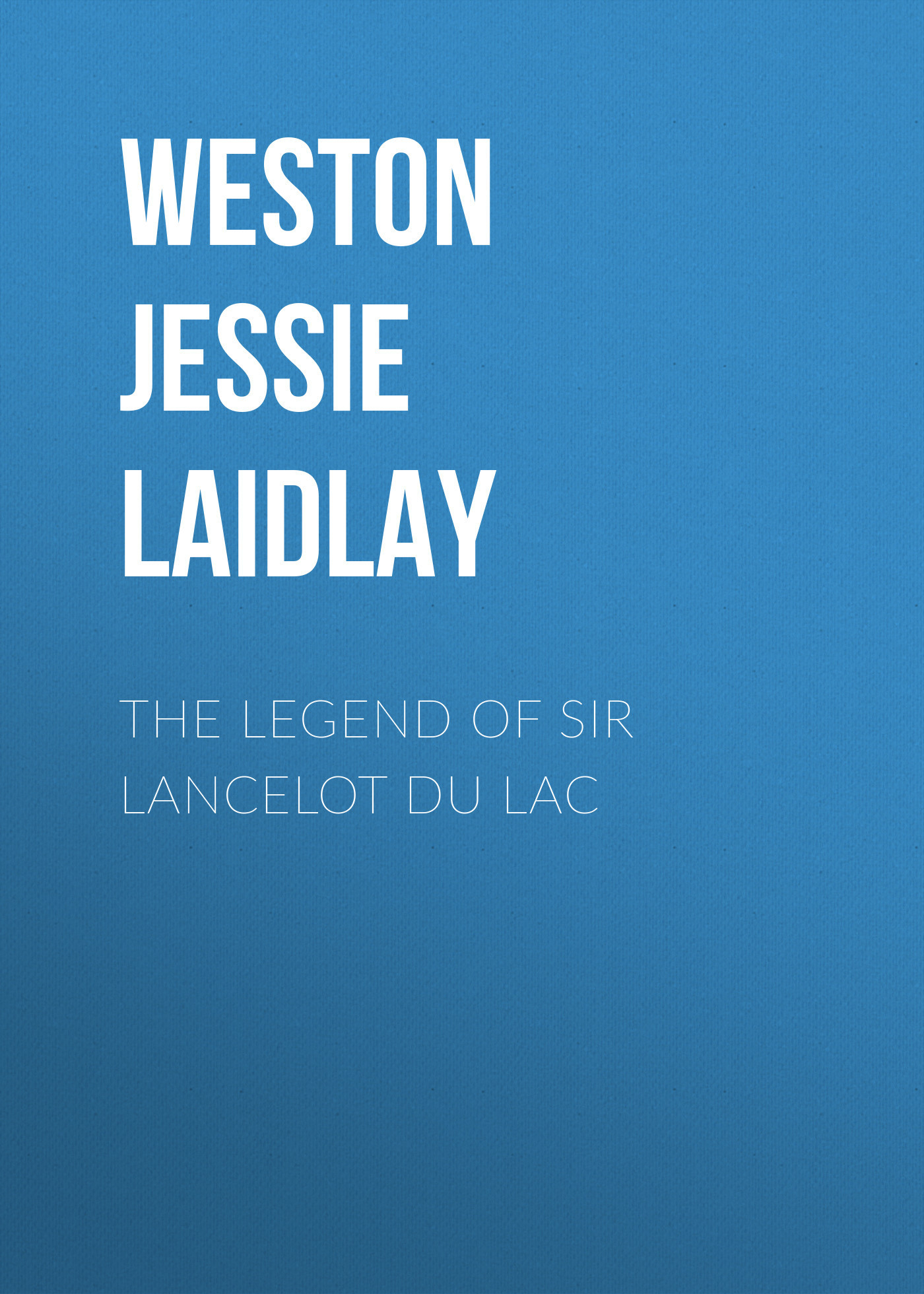 Weston Jessie Laidlay The Legend of Sir Lancelot du Lac ponyhof apfelblute paulina und lancelot