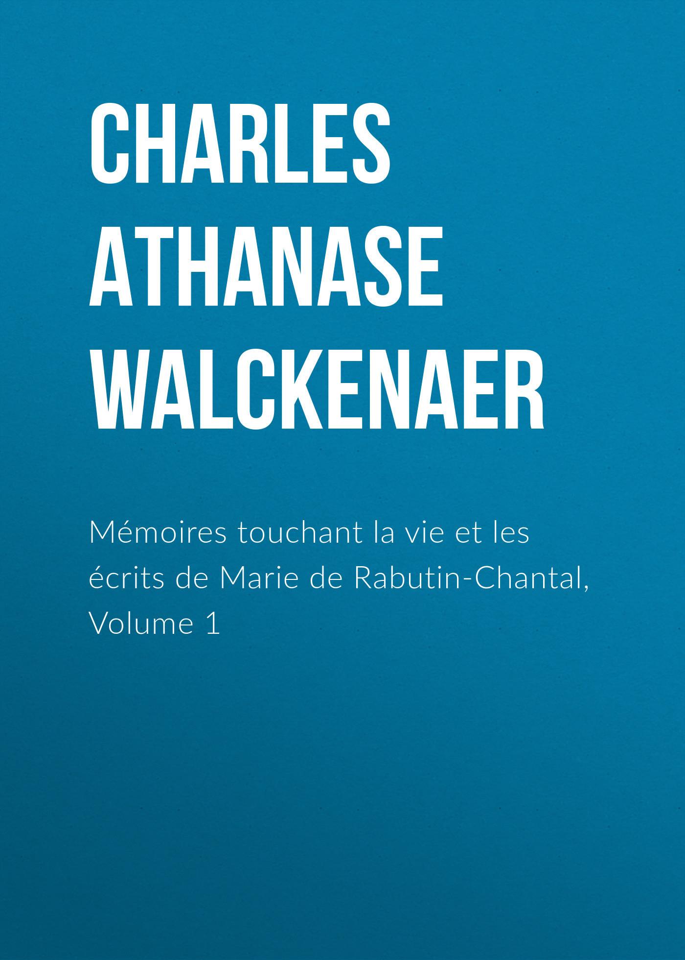 Charles Athanase Walckenaer Mémoires touchant la vie et les écrits de Marie de Rabutin-Chantal, Volume 1 les miserables volume 1