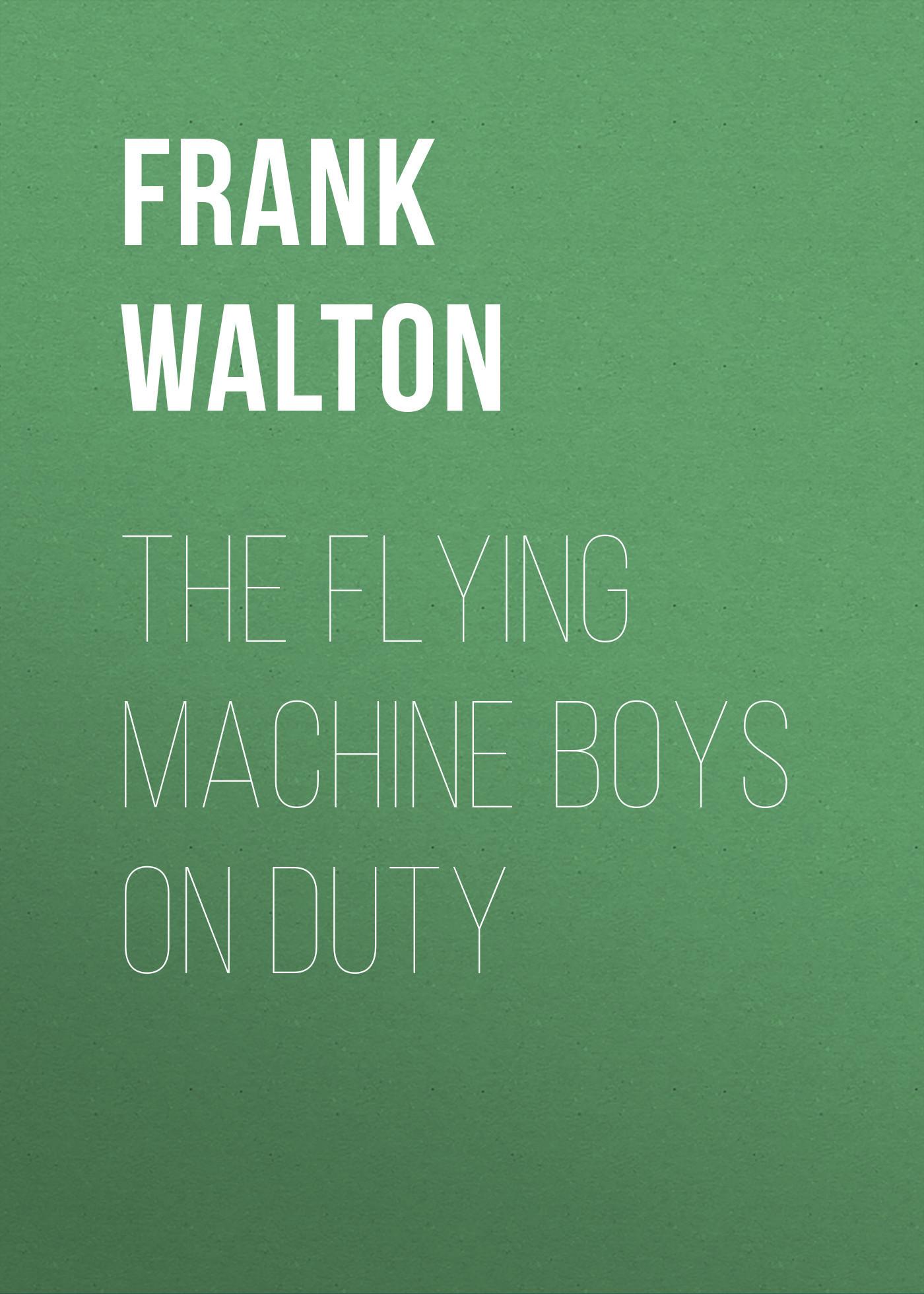 The Flying Machine Boys on Duty