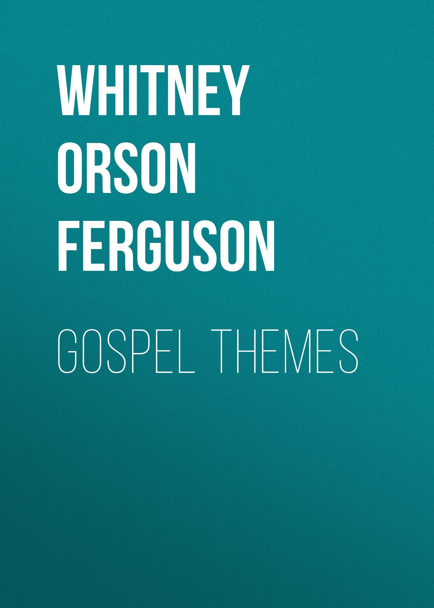 Whitney Orson Ferguson Gospel Themes themes