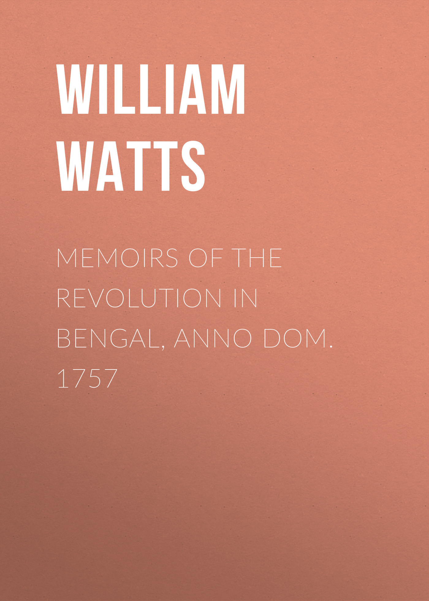 William Watts Memoirs of the Revolution in Bengal, Anno Dom. 1757 migration of labour in west bengal districts 1991 2001