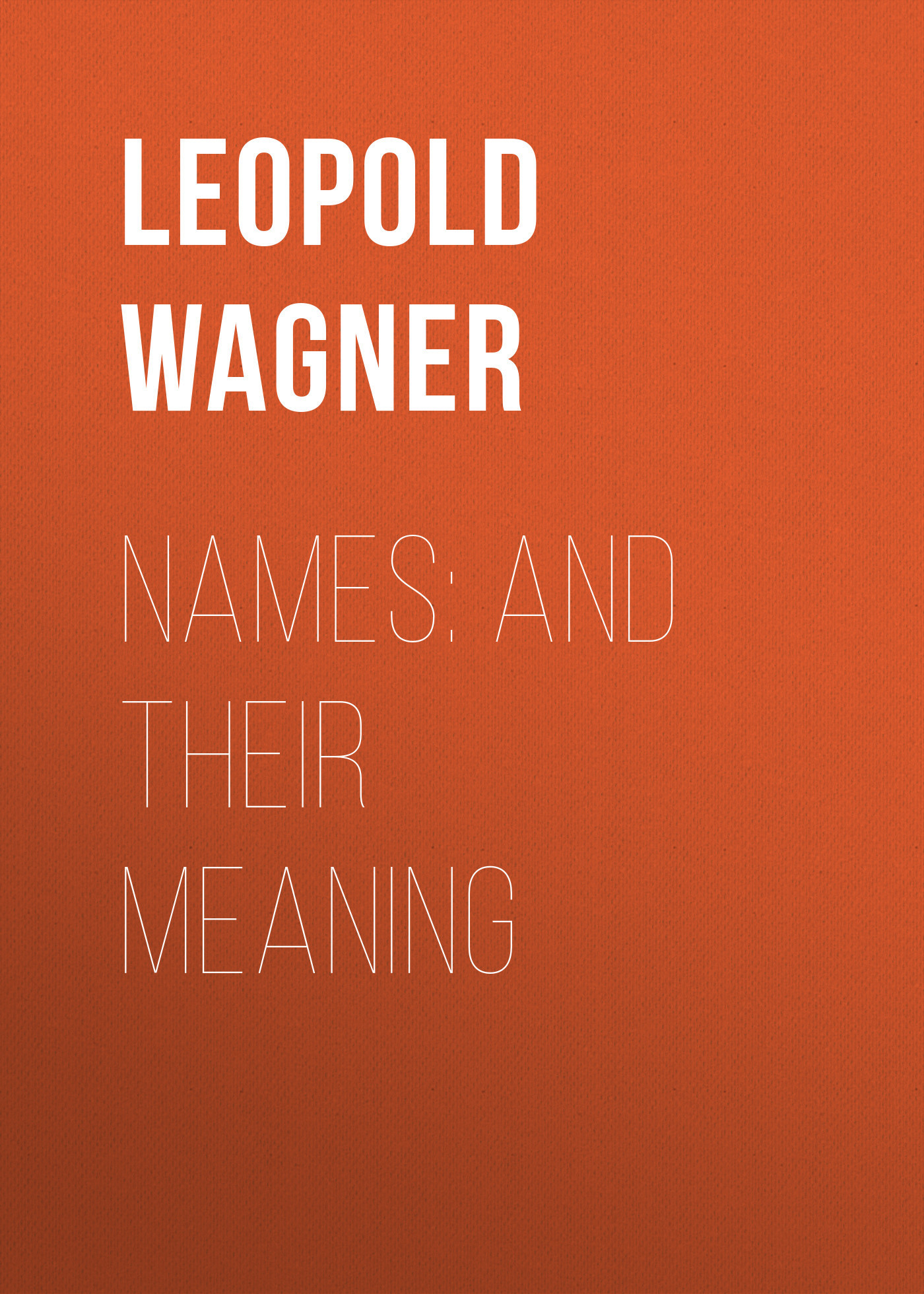 Leopold Wagner Names: and Their Meaning vintage no names винтажные клипсы 80 е
