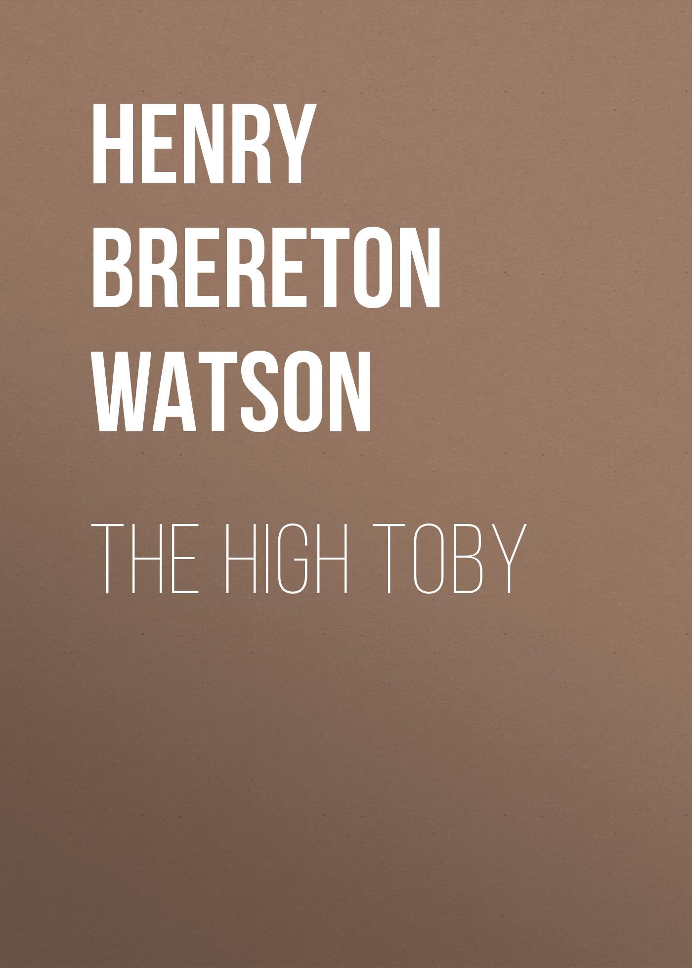 Henry Brereton Marriott Watson The High Toby richard brereton g chemometrics for pattern recognition