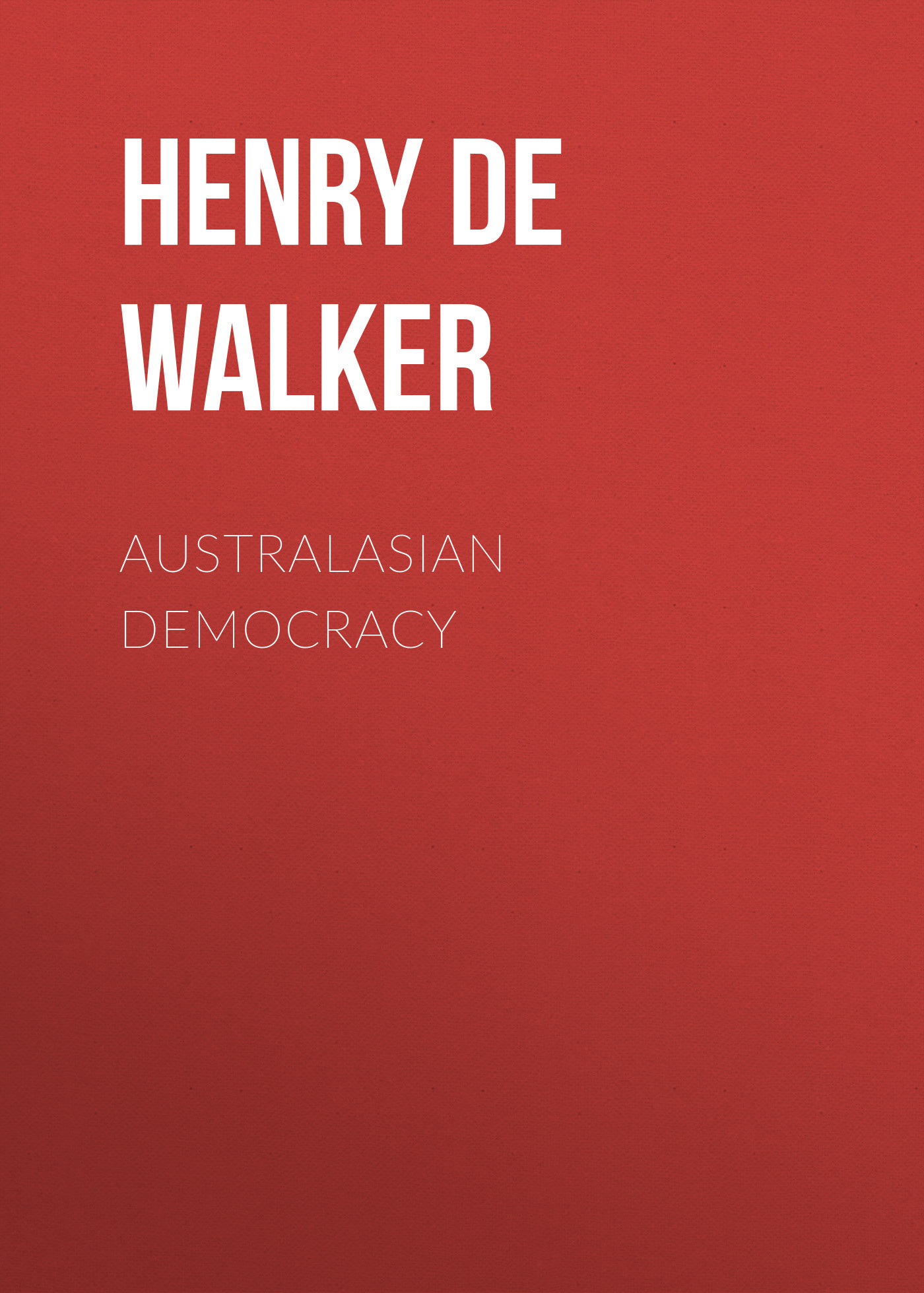 Henry de Rosenbach Walker Australasian Democracy schutter helder de global democracy and exclusion
