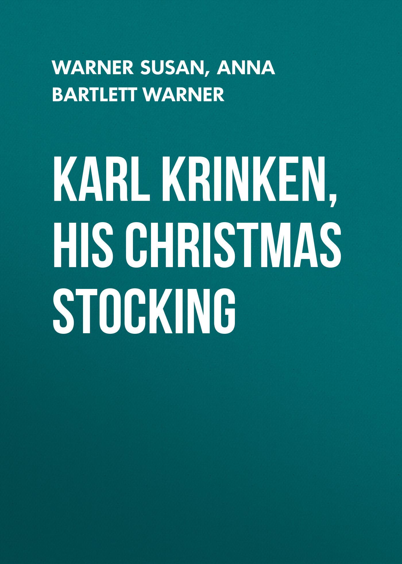 Warner Susan Karl Krinken, His Christmas Stocking archie s christmas stocking