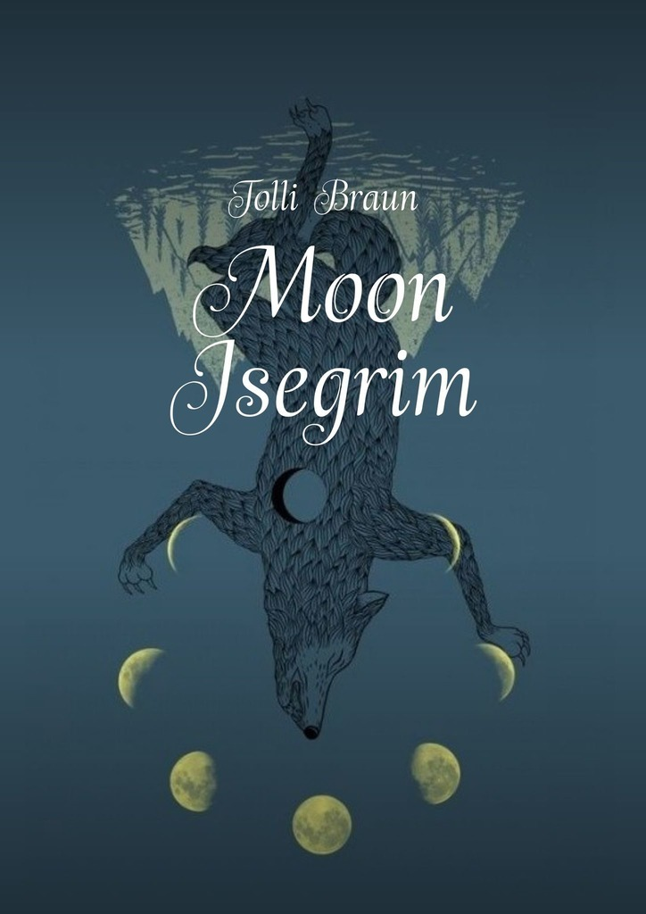 Обложка книги Moon Isegrim, автор Tolli Braun