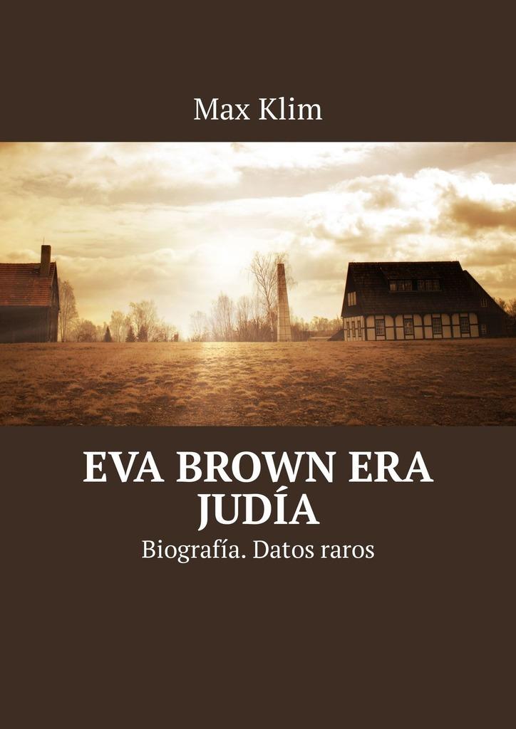 Eva Brown era jud?a. Biograf?a. Datos raros