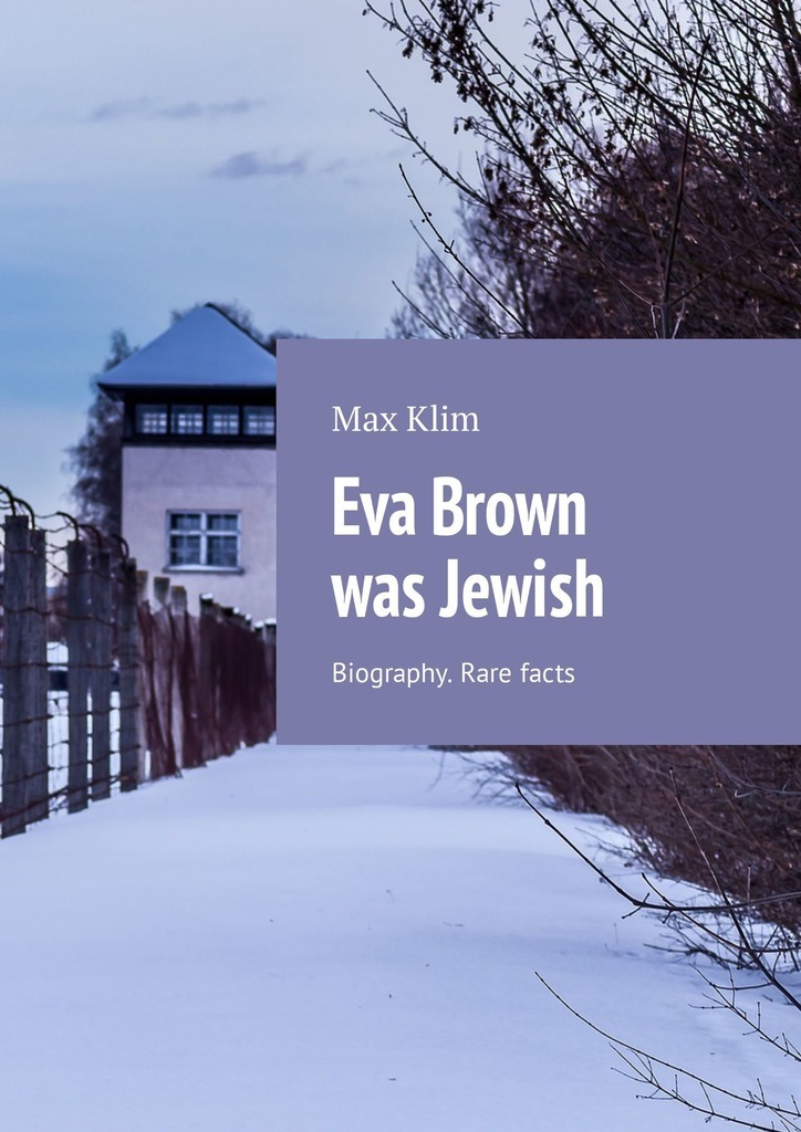 Max Klim Eva Brown was Jewish. Biography. Rare facts max klim russian maniacs of the 21st century rare names and detailed events