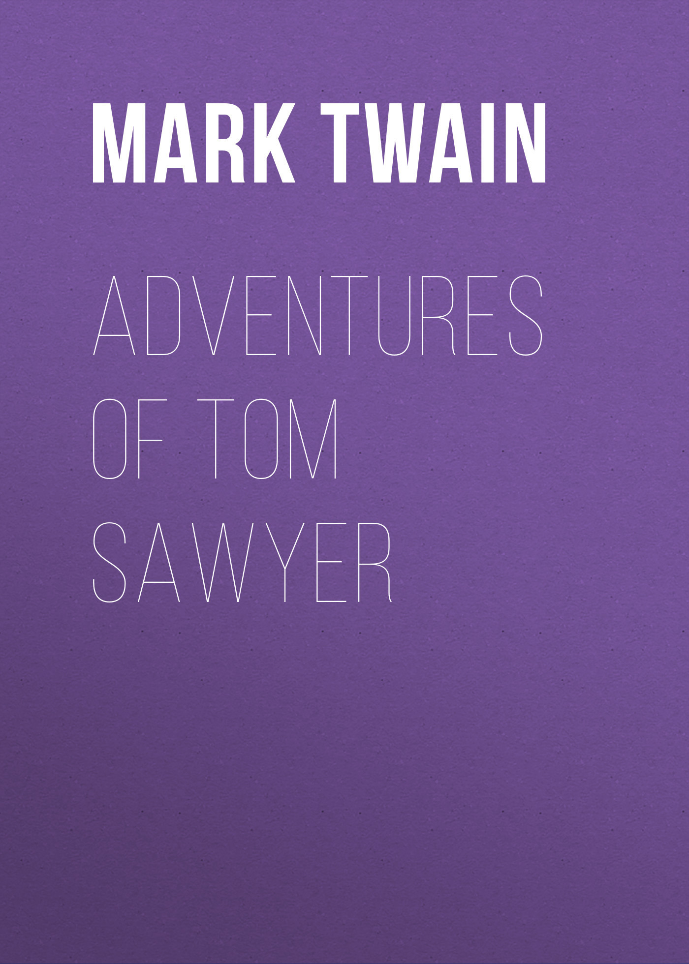 Марк Твен Adventures of Tom Sawyer adventures of tom sawer