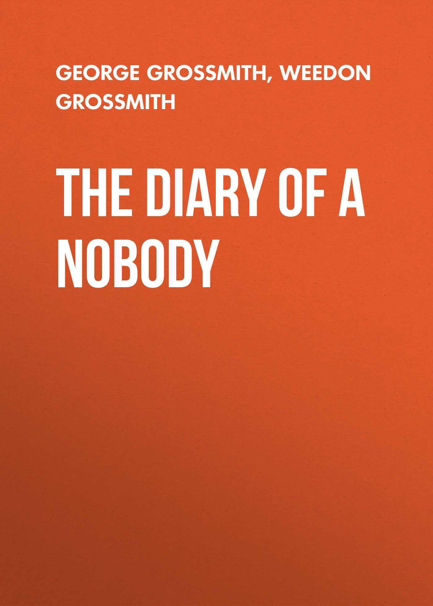 George Grossmith The Diary of a Nobody nobody true