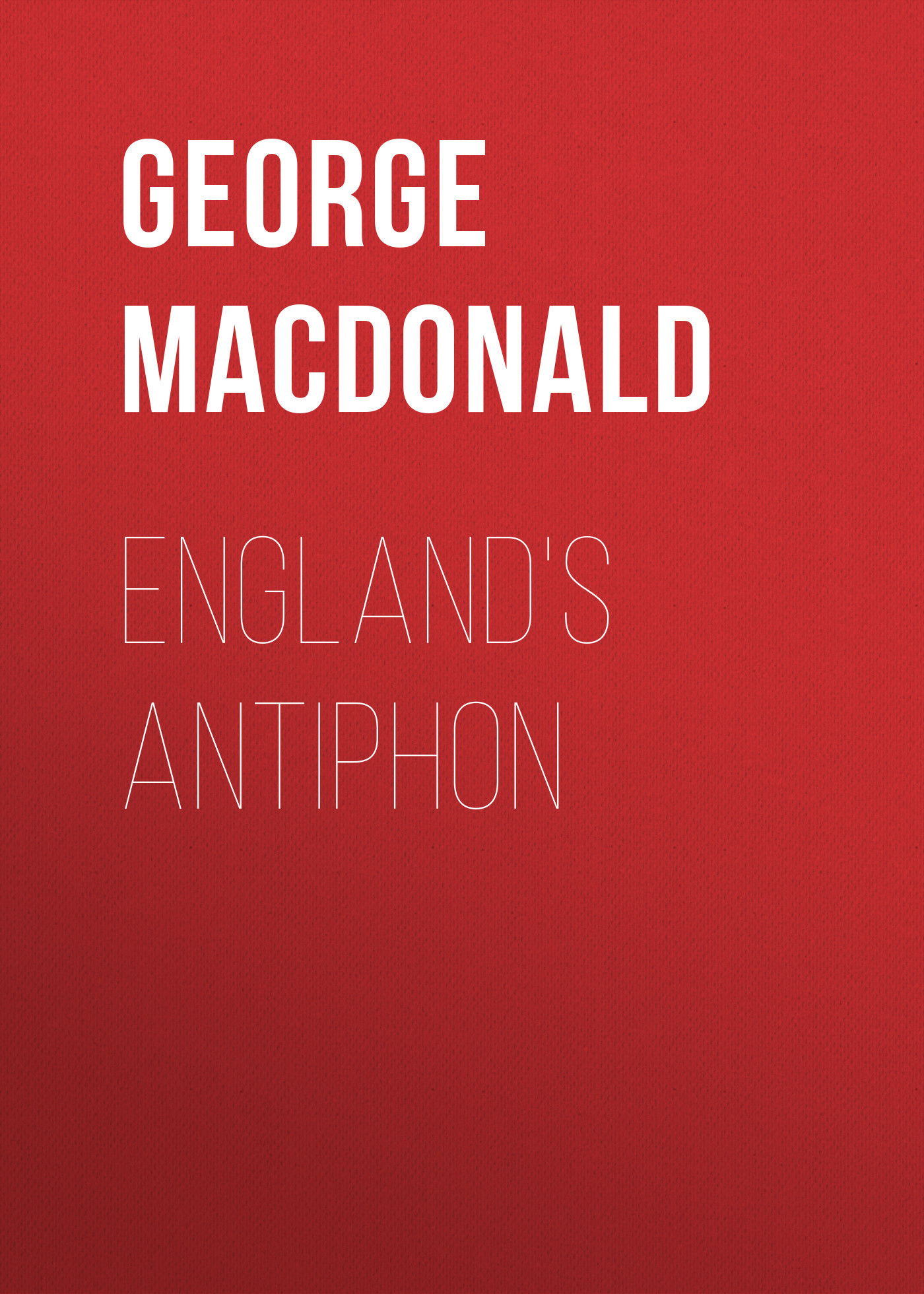 где купить George MacDonald England's Antiphon дешево