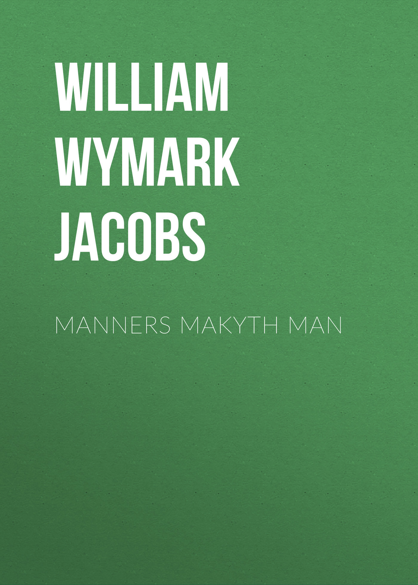 William Wymark Jacobs Manners Makyth Man french manners