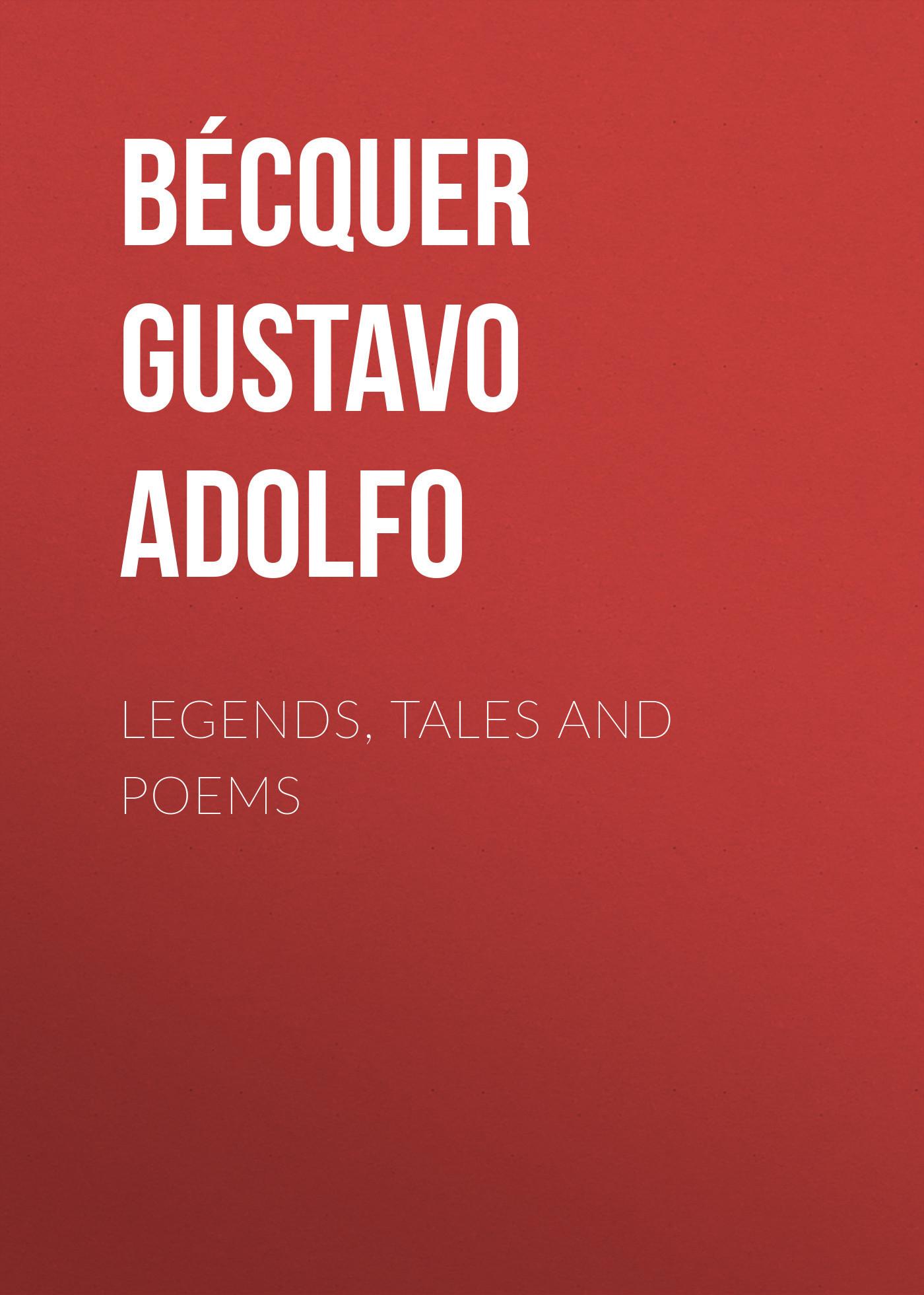 Bécquer Gustavo Adolfo Legends, Tales and Poems gustavo cisneros un empresario global