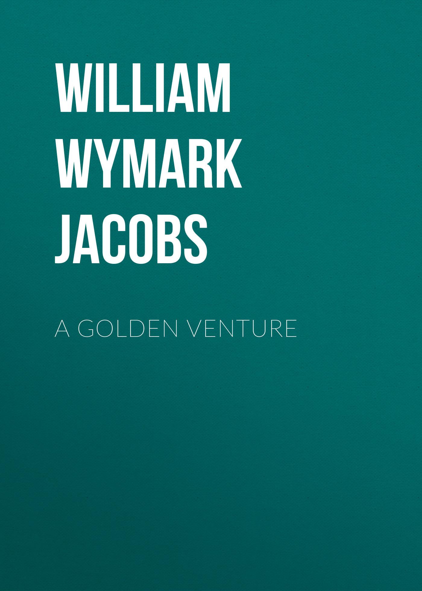 William Wymark Jacobs A Golden Venture venture
