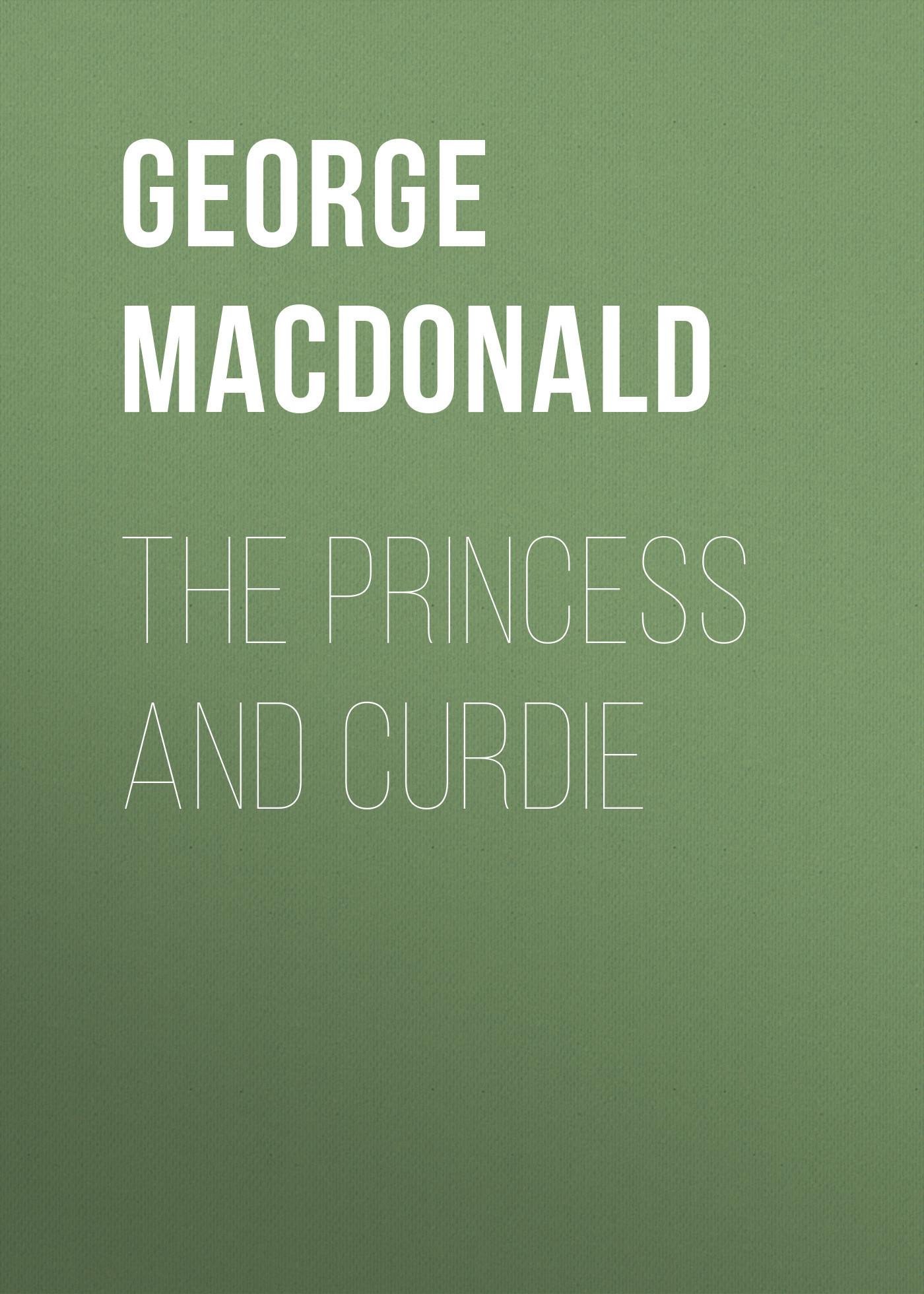 George MacDonald The Princess and Curdie macdonald g the princess and curdie