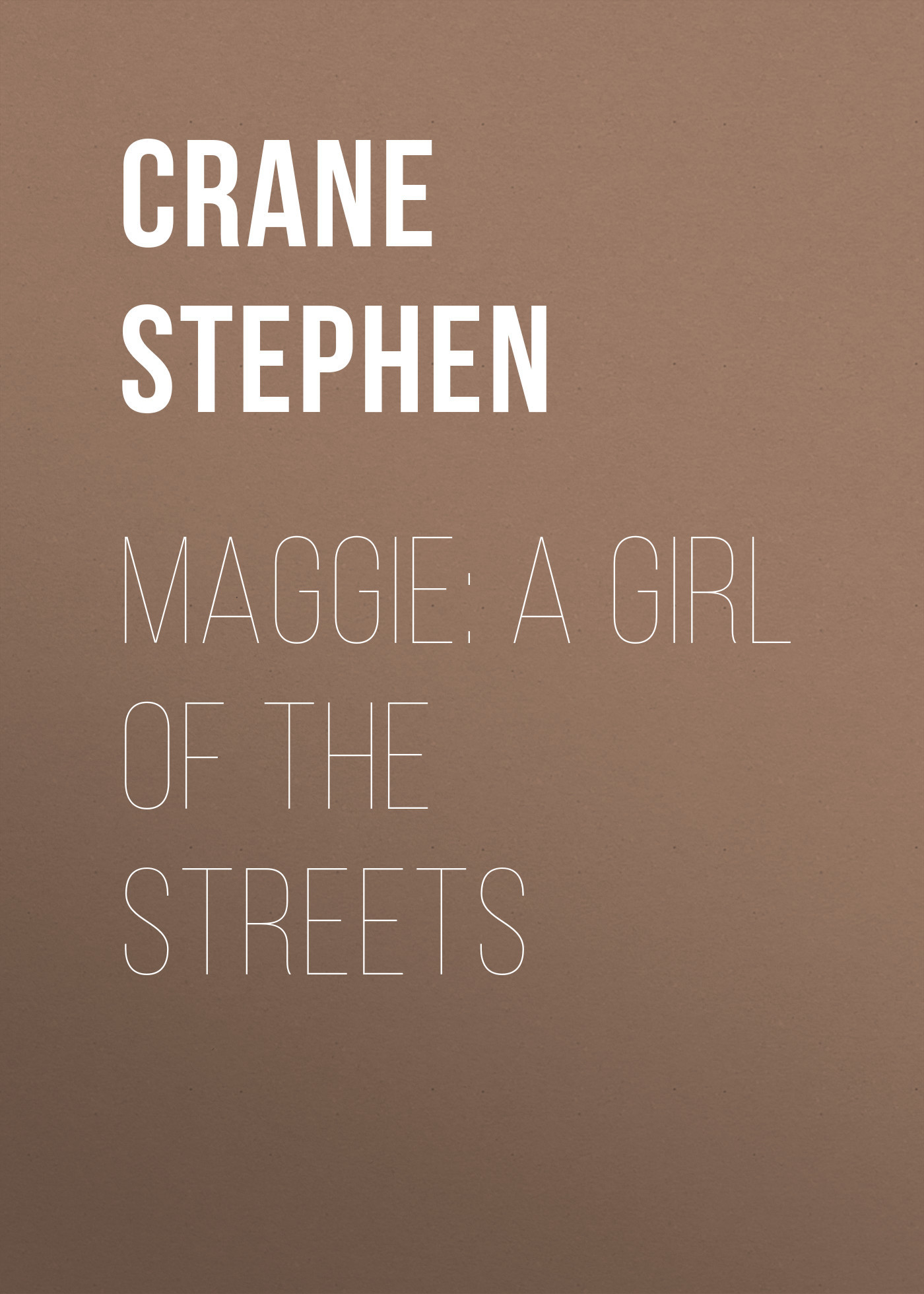 Crane Stephen Maggie: A Girl of the Streets stephen fry the liar