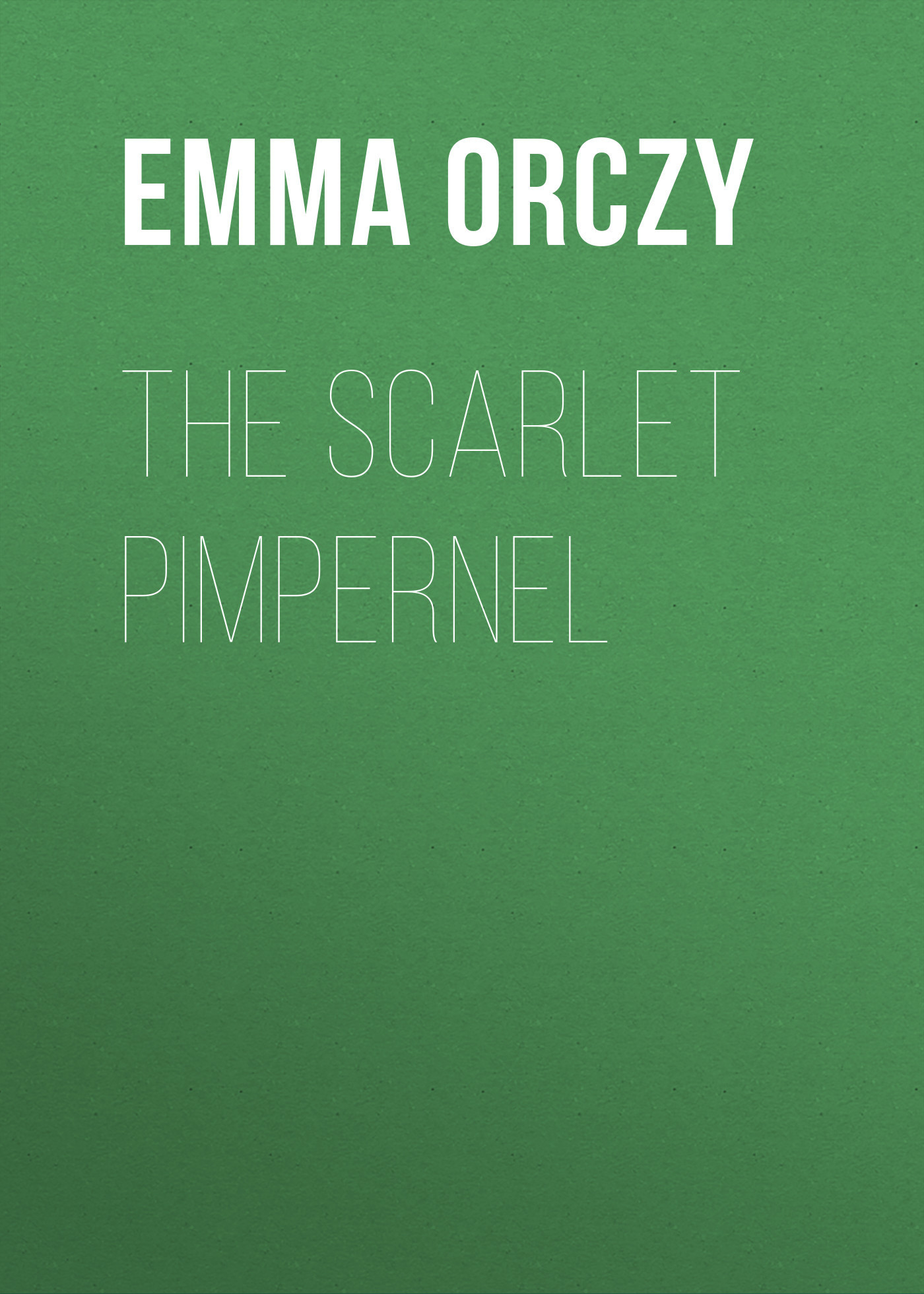 Emma Orczy The Scarlet Pimpernel красное боди emma xxl 3xl