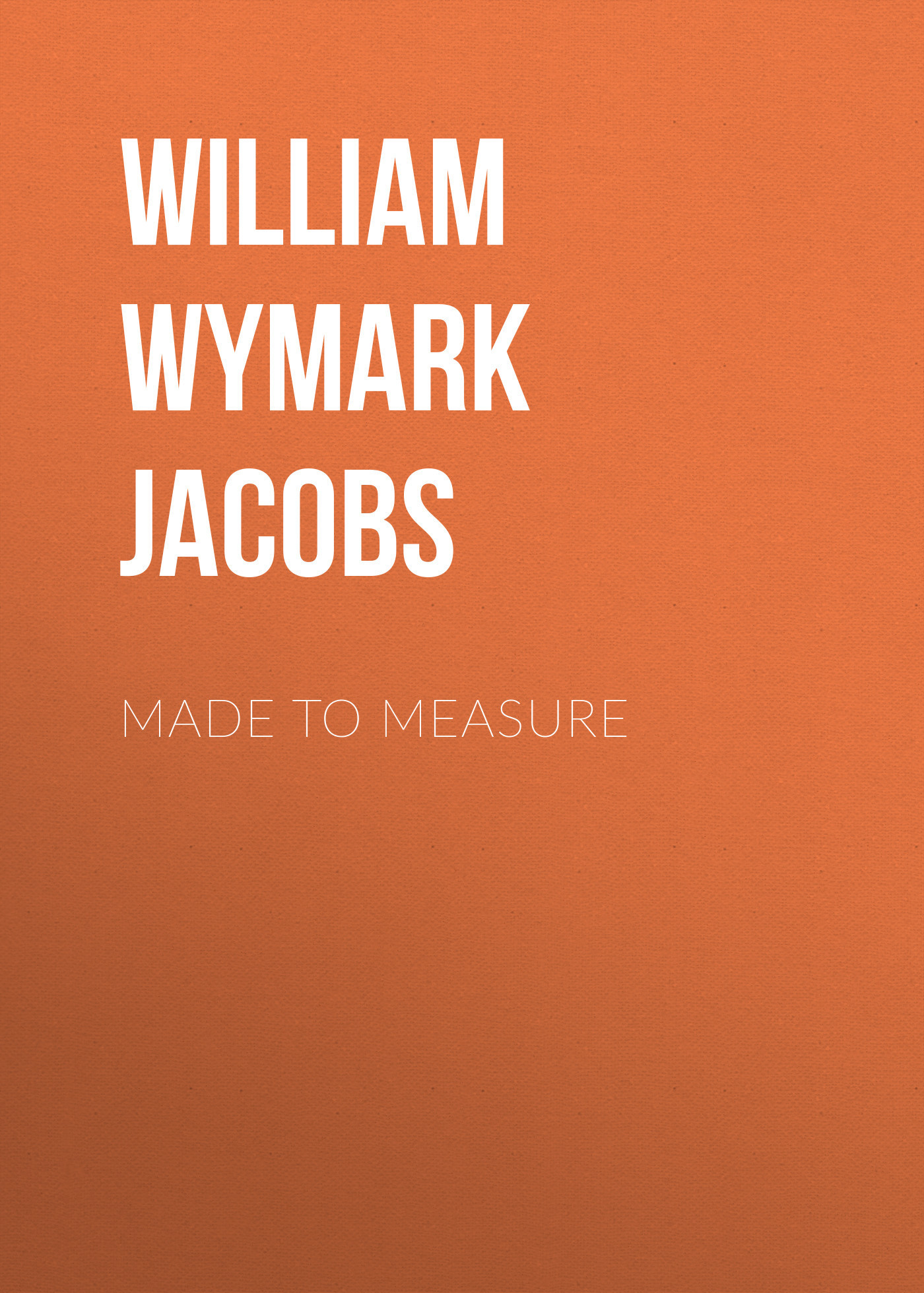 William Wymark Jacobs Made to Measure william wymark jacobs admiral peters