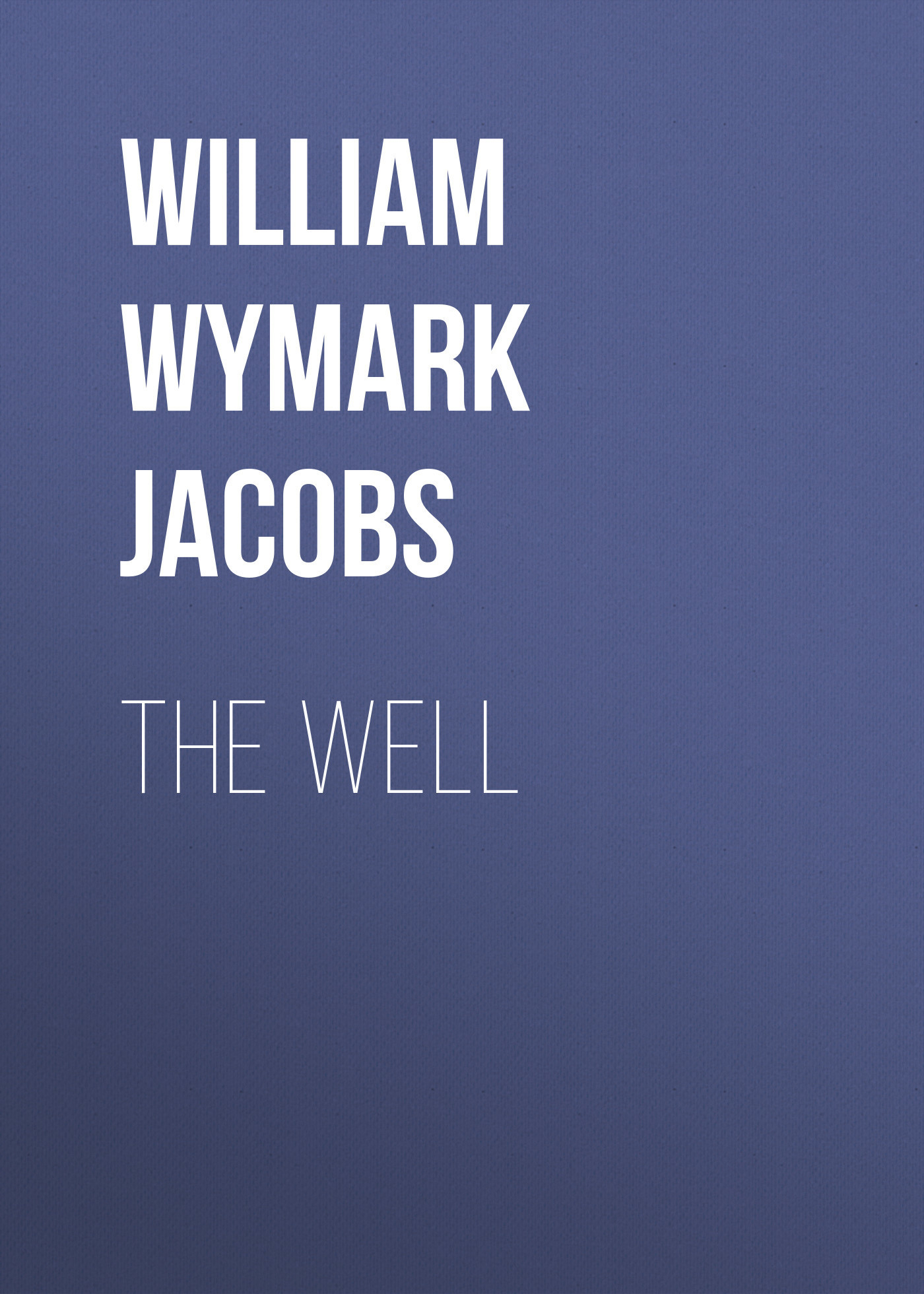 William Wymark Jacobs The Well william wymark jacobs admiral peters