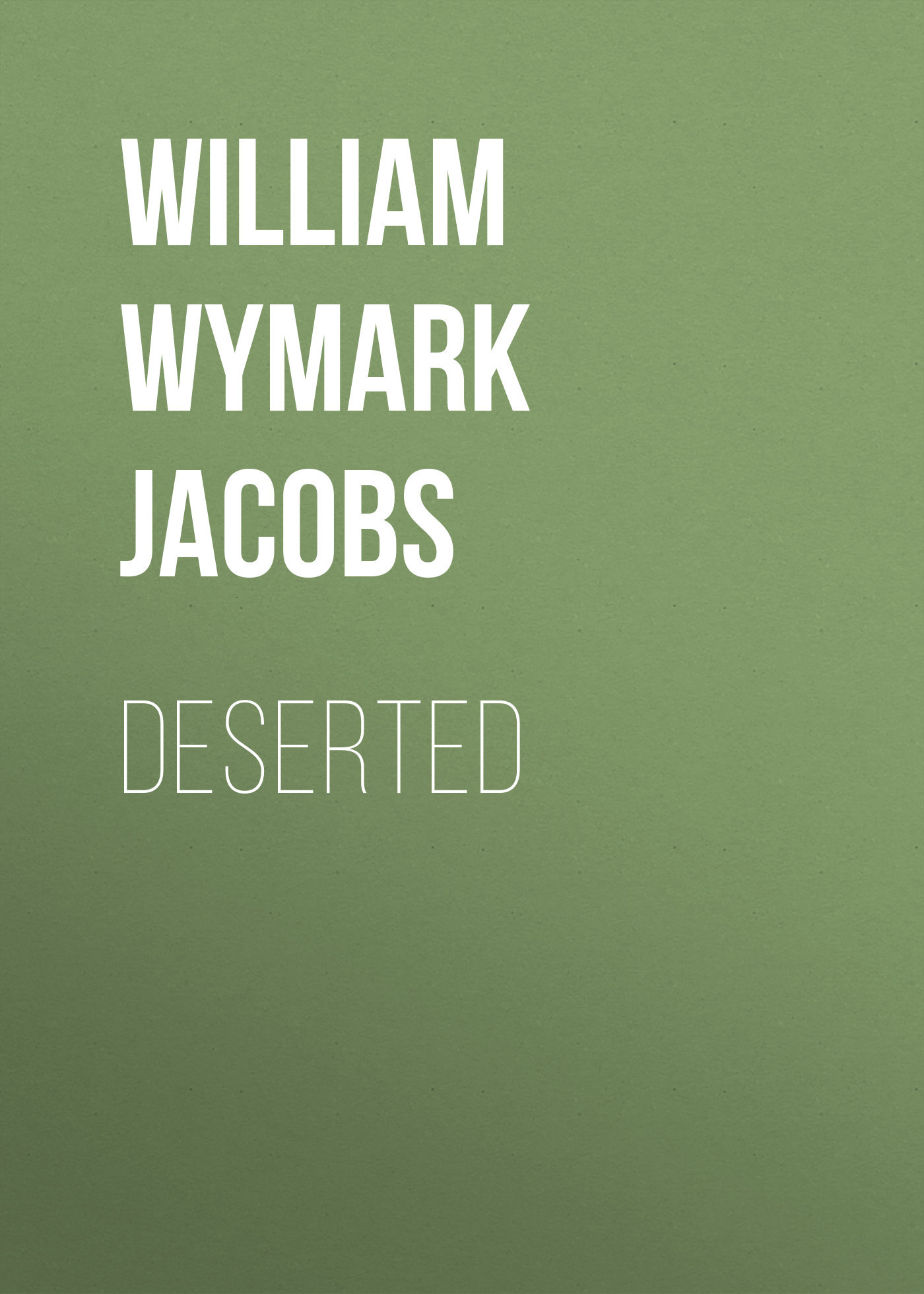 William Wymark Jacobs Deserted william wymark jacobs admiral peters