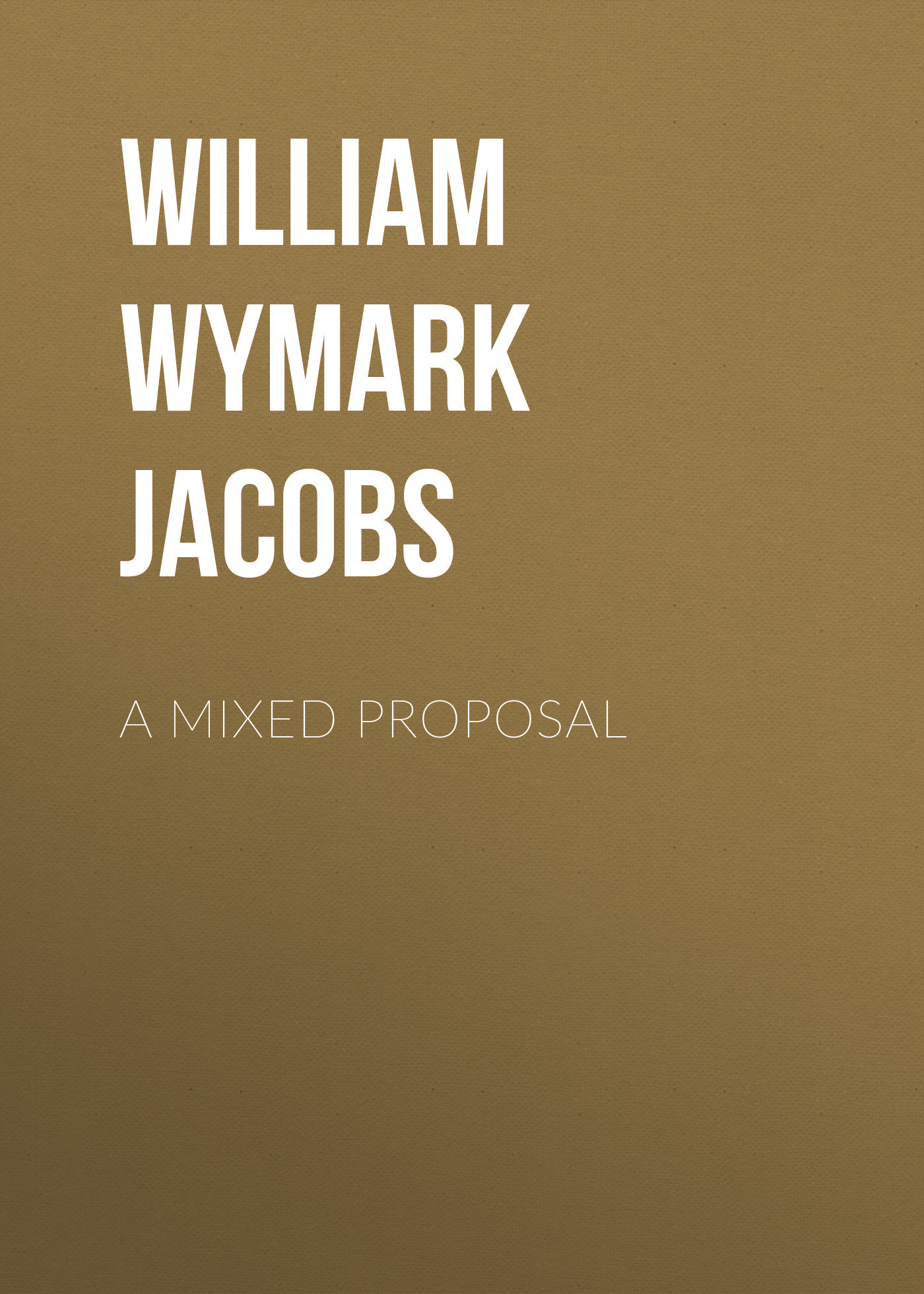 William Wymark Jacobs A Mixed Proposal