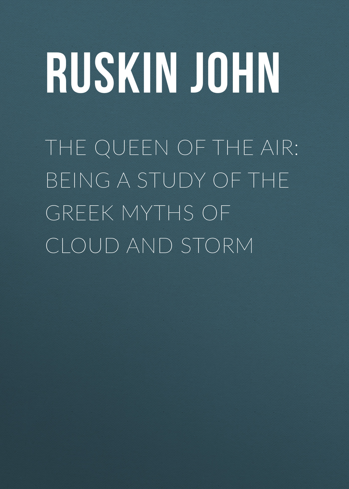 Ruskin John The Queen of the Air: Being a Study of the Greek Myths of Cloud and Storm sticker greek myths