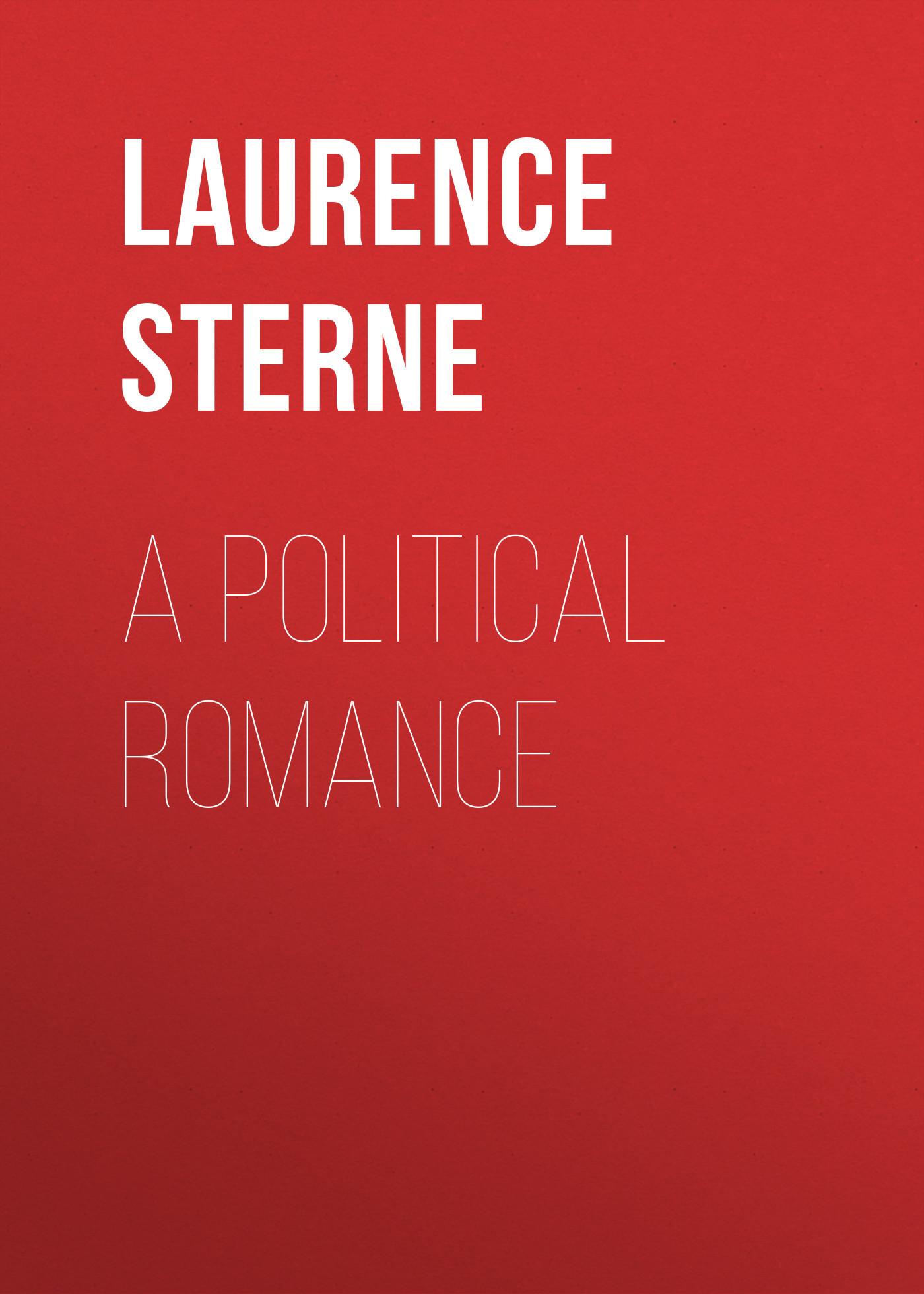 Laurence Sterne A Political Romance political romanticism paper