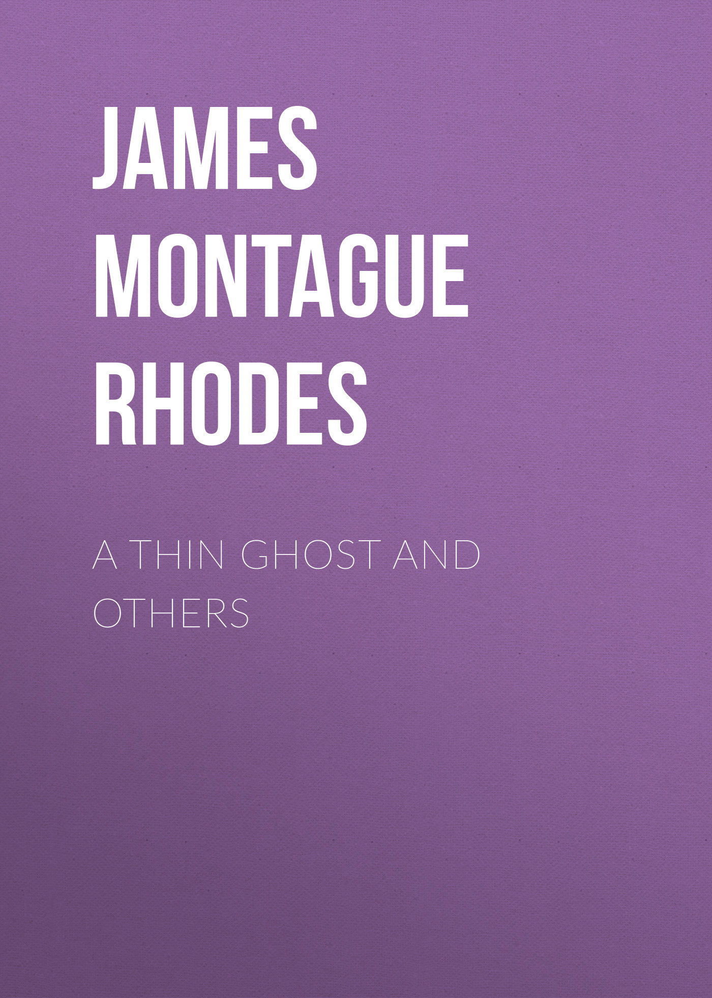 James Montague Rhodes A Thin Ghost and Others